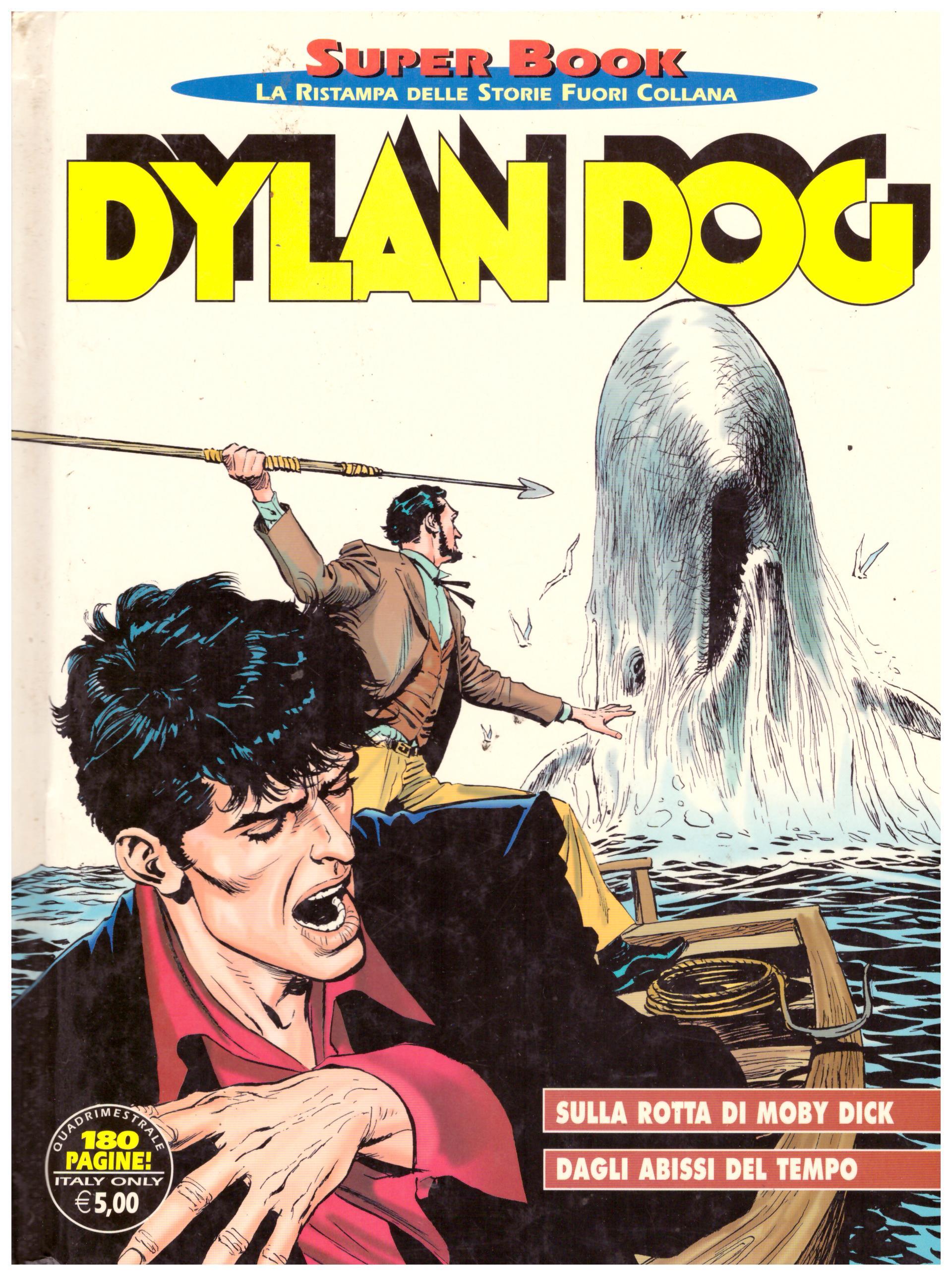 Titolo: Dylan Dog, Sulla rotta di Moby Dick, Dagli abissi del tempo Autore: AA.VV. Editore: Sergio Bonelli, 1996