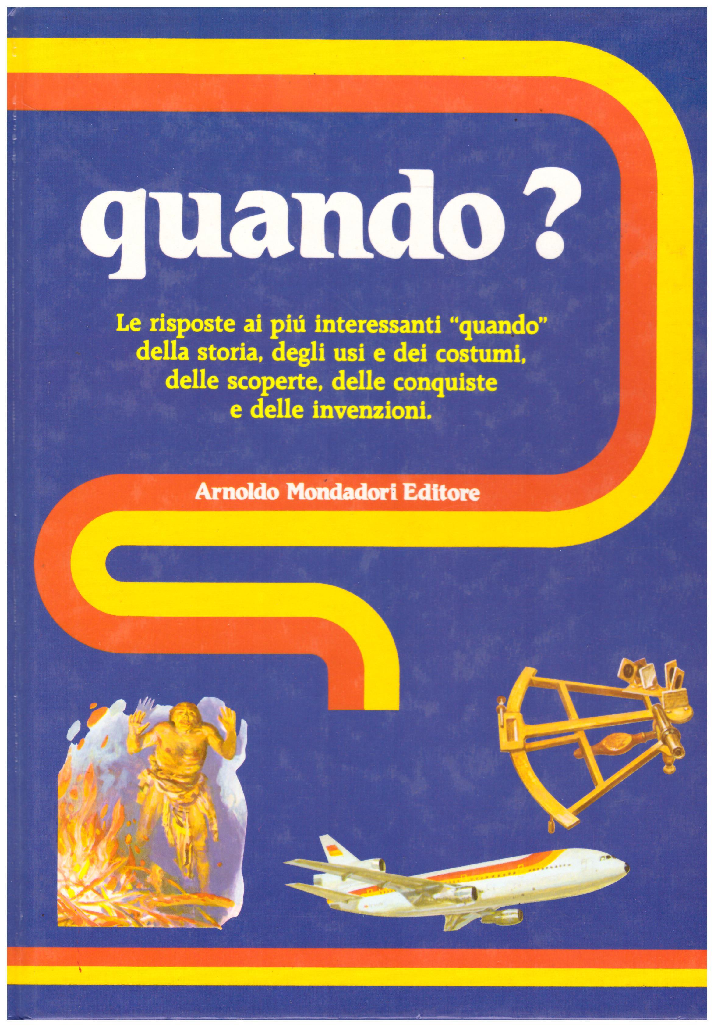 Titolo: Quando? Autore: AA.VV.  Editore: Mondadori, 1989