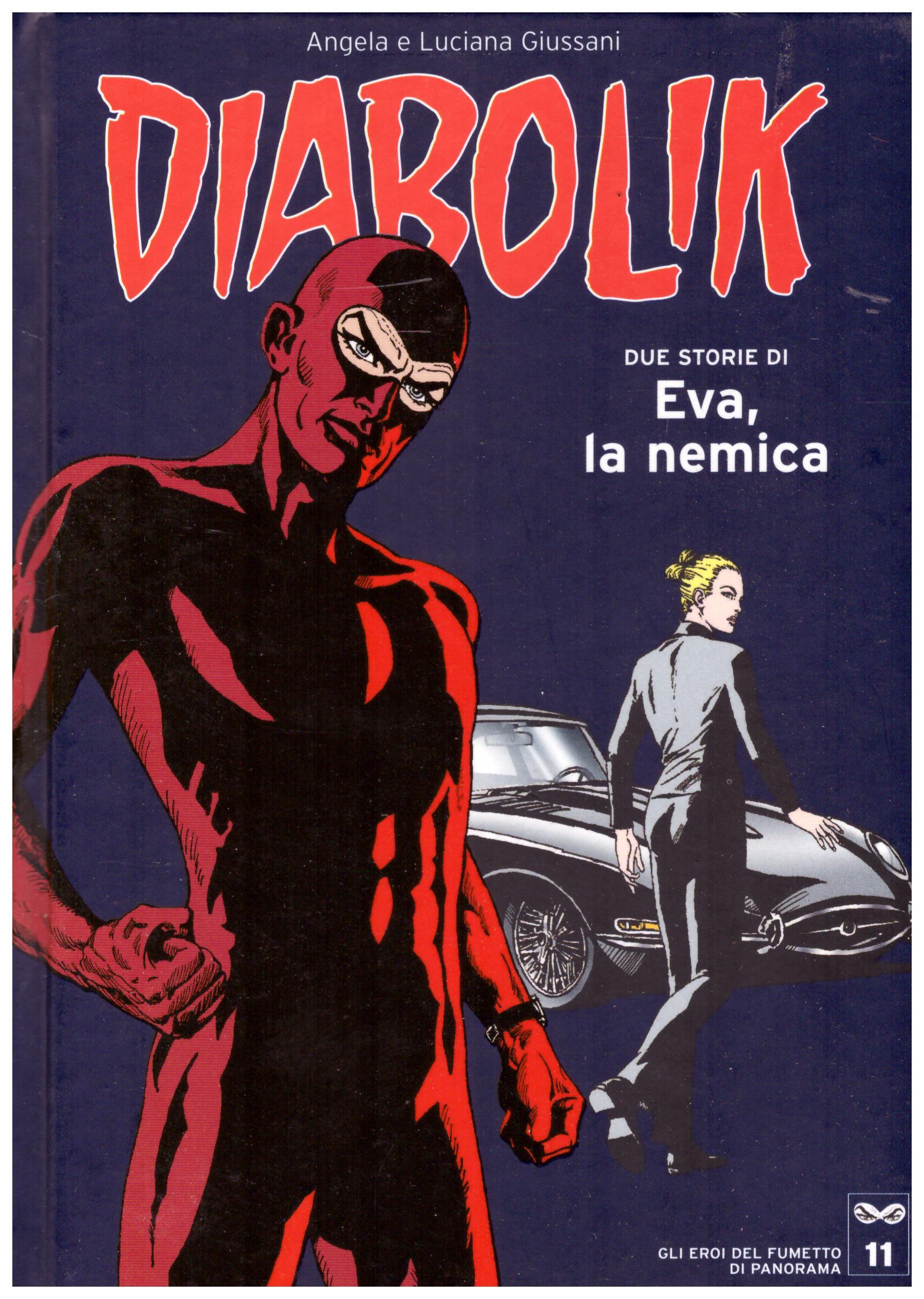 Titolo: Diabolik, gli eroi del fumetto di Panorama n.11  Autore: AA.VV.  Editore: Panorama, 2005