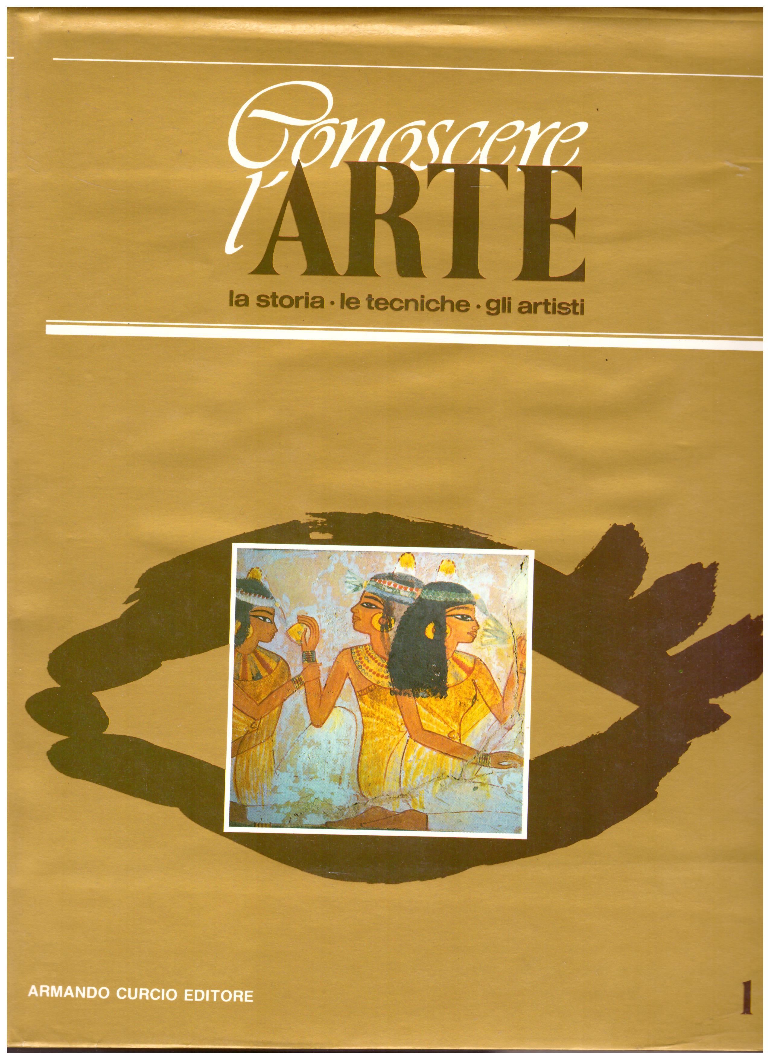Titolo: Conoscere l'arte n.1  Autore: AA.VV.  Editore: Armando Curcio editore 1986