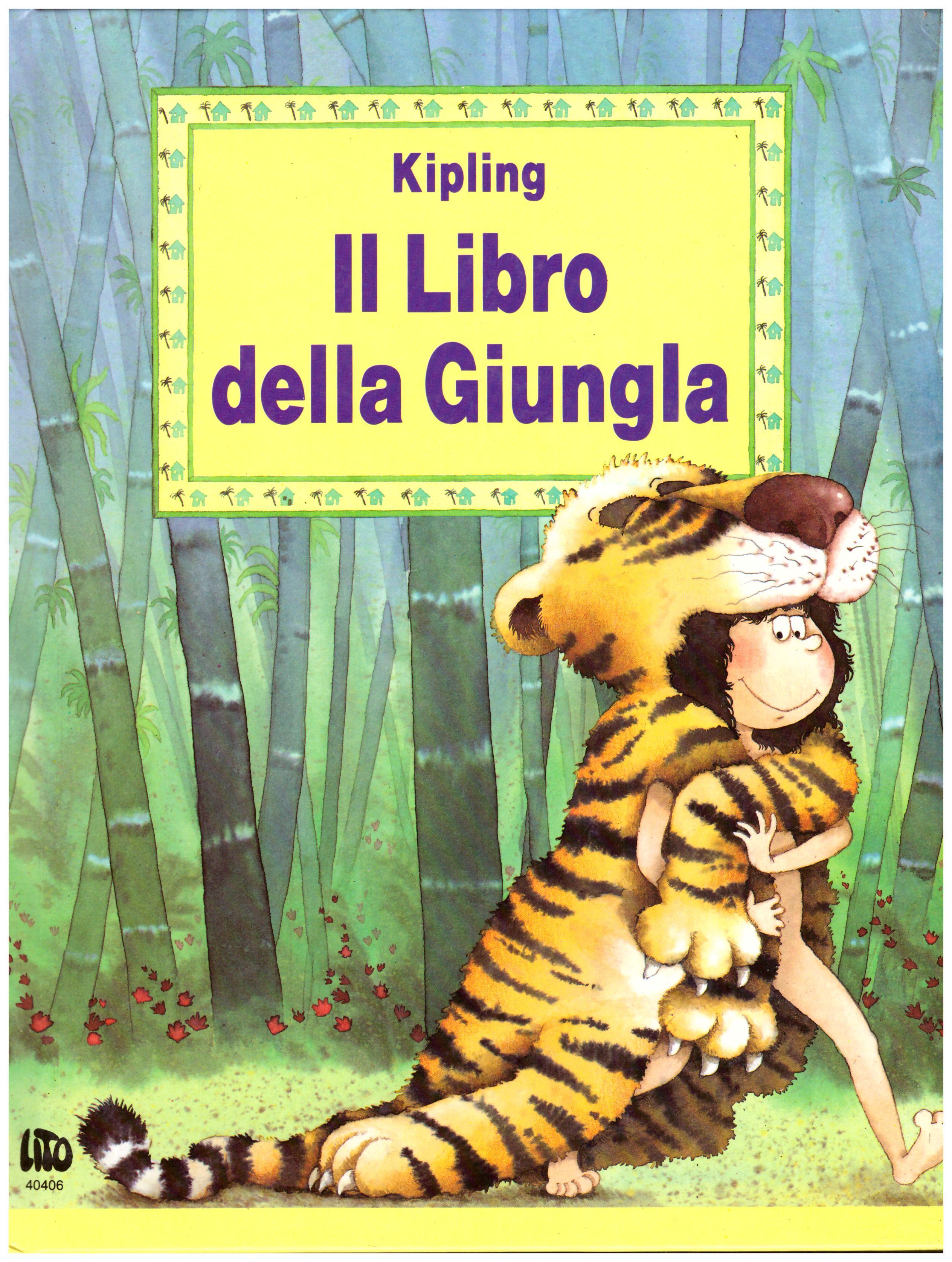 Titolo: Il libro della giungla    Autore: Kipling, traduzione di Maria Paolo De Benedetti, illustrazioni di Valerie Michaut    Editore: LITO 40404