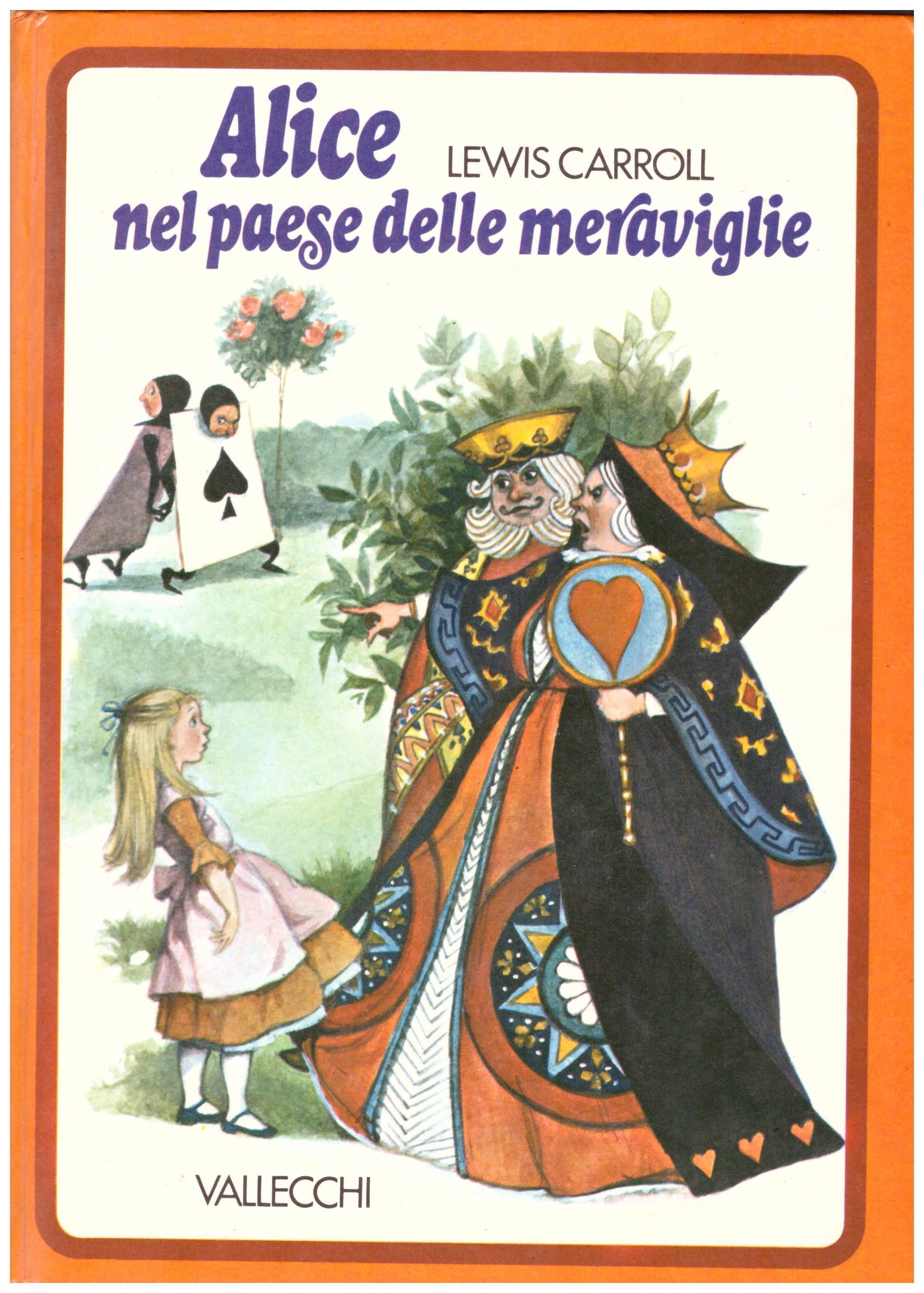Titolo: Alice nel paese delle meraviglie Autore: lewis Carrol Editore: Vallecchi, 1974