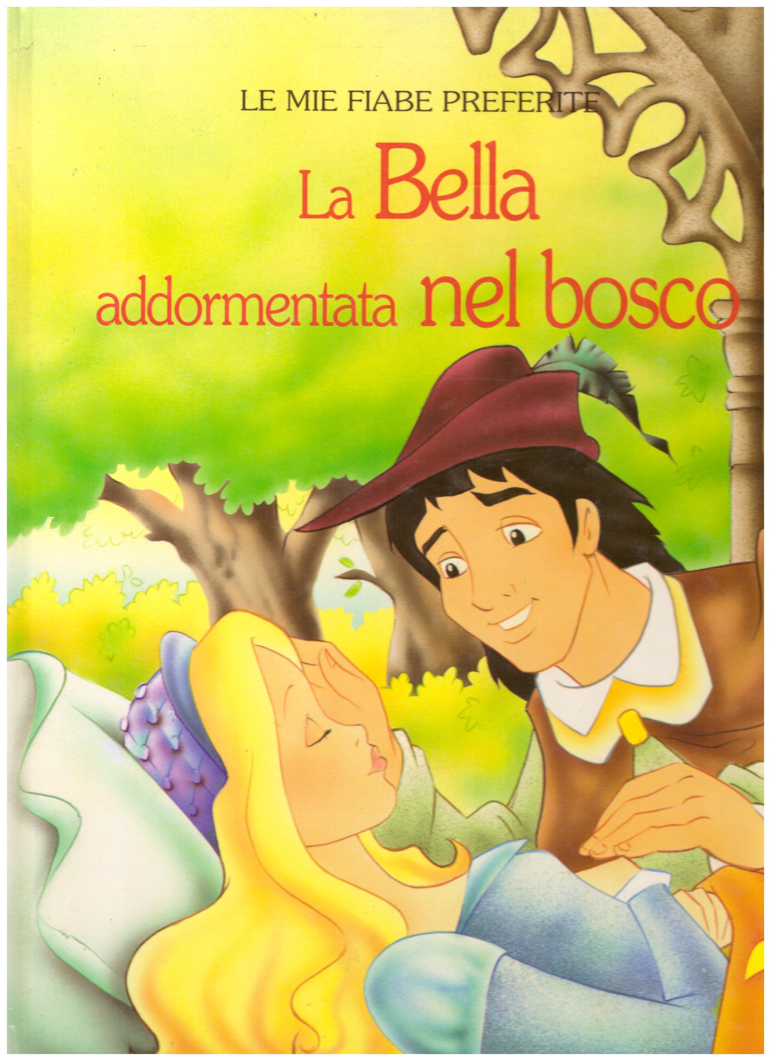 Titolo: La bella addormentata nel bosco    Autore: AA.VV.    Editore: Lito editrice