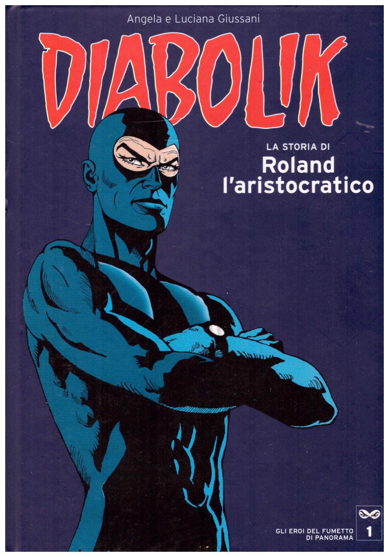 Titolo: Diabolik, gli eroi del fumetto di Panorama n.1  Autore: AA.VV.  Editore: Panorama, 2005