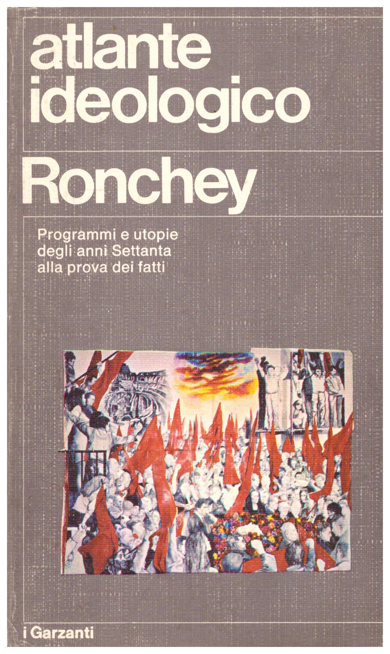 Titolo: Atlante ideologico Autore : Ronchey editore: Garzanti