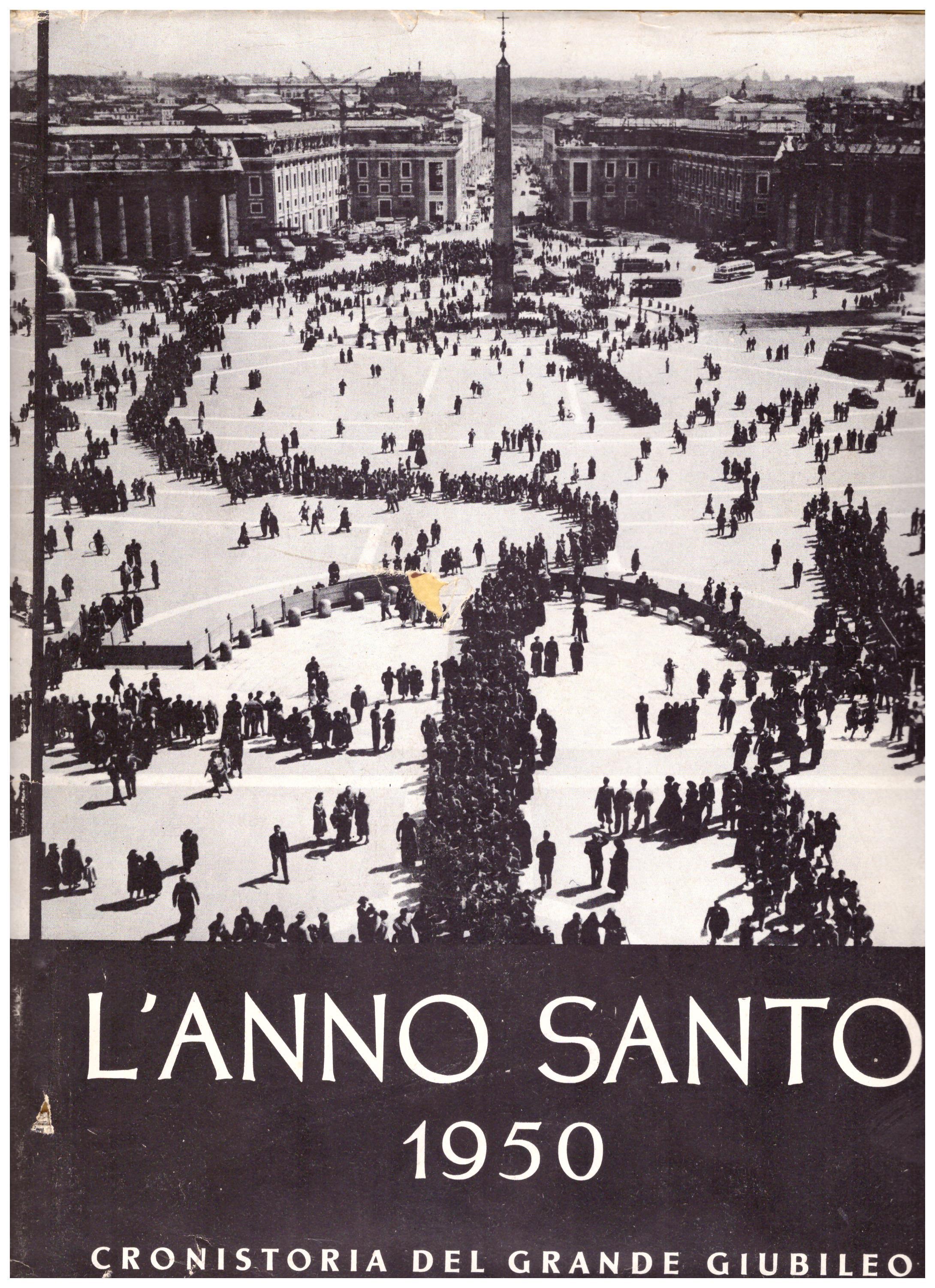 Titolo: L'anno santo 1950 cronistoria del grande giubileo VOLUME 2 Autore: AA.VV.  Editore: tipografia poliglotta vaticana 1952