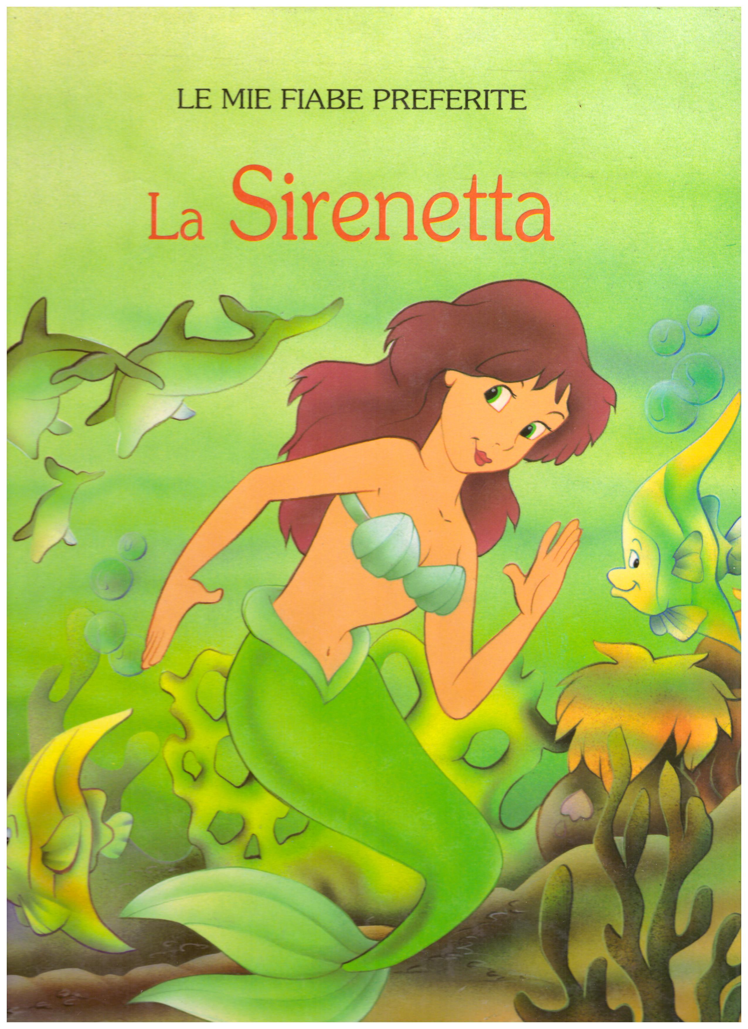 Titolo: La sirenetta     Autore: AA.VV.     Editore: Lito editrice