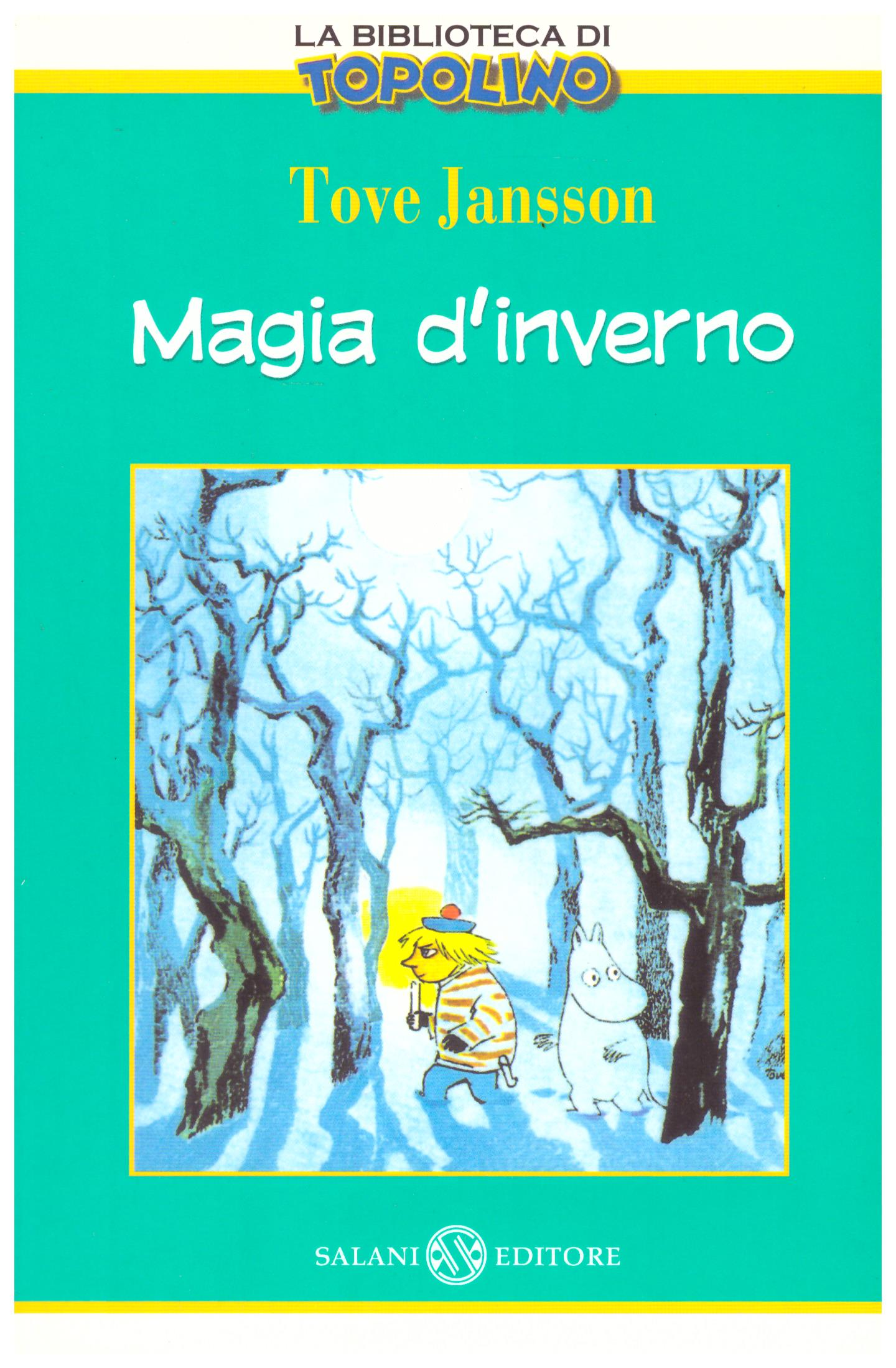 Titolo: Magia d'inverno Autore : Tove Jansson Editore: salani editore