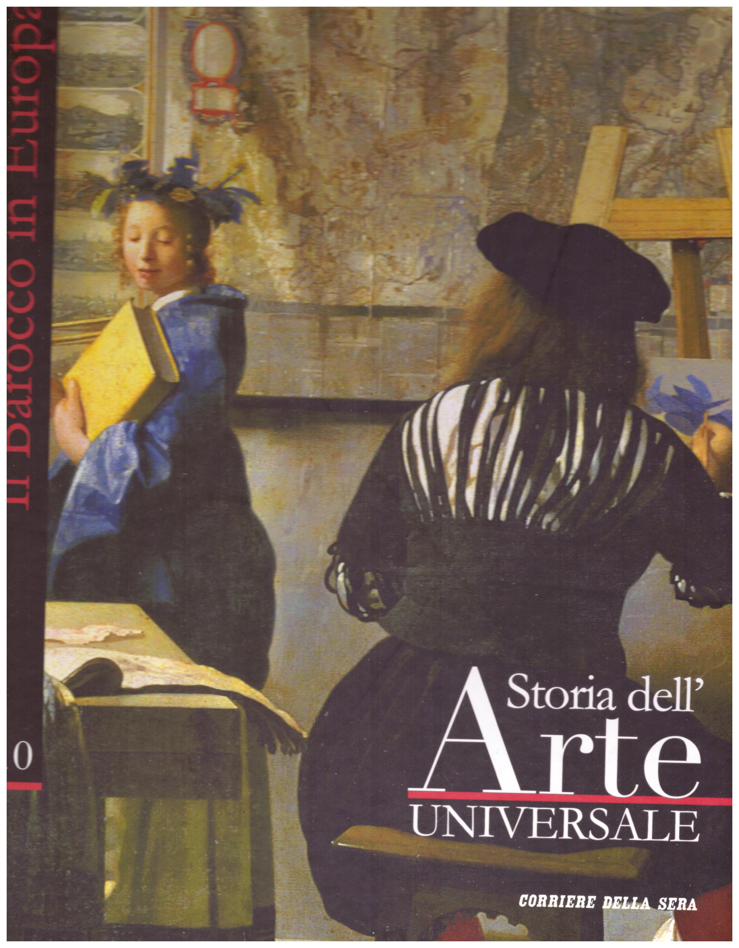 Titolo: Storia dell'arte universale n.10 Il Barocco in Europa Autore: AA.VV.  Editore: Corriere della sera, 2008