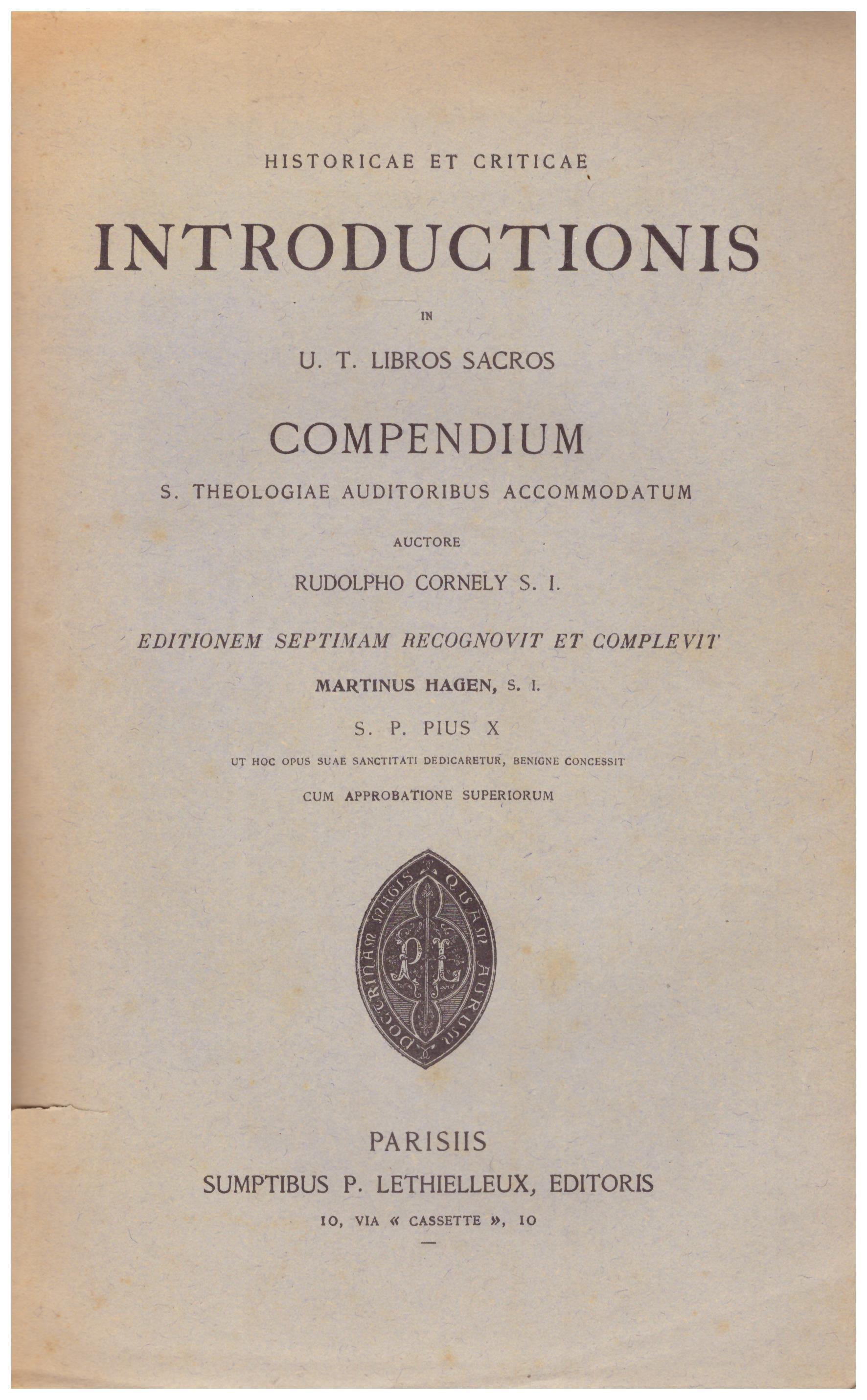 Titolo: Historicae et criticae introductionis in U. T. libros sacros Autore : AA.VV. Editore: Parisiis sumptibus P. Lethielleux