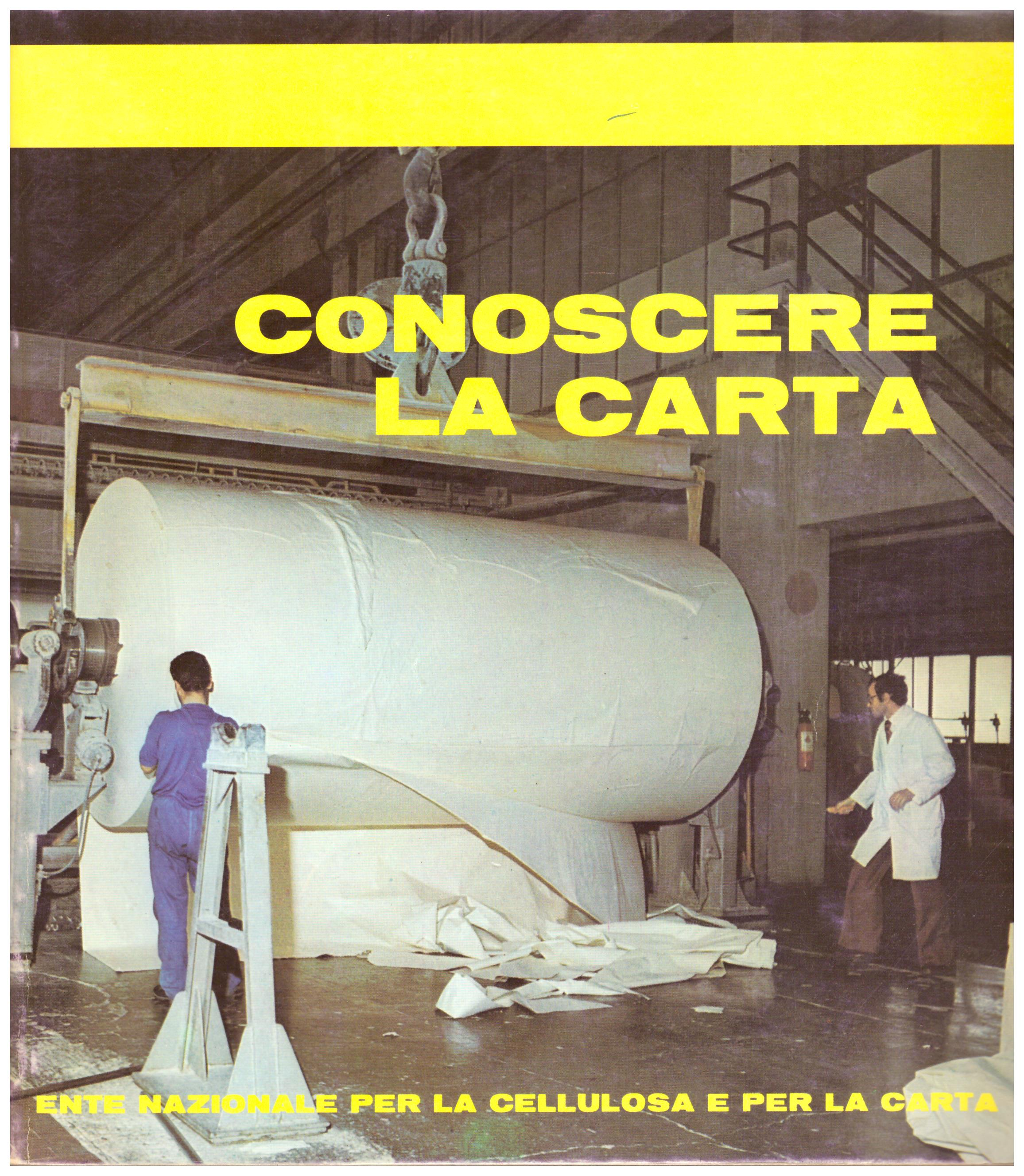 Titolo: Conoscere la carta Autore : AA.VV.  Editore: E.N.C.C. 1977