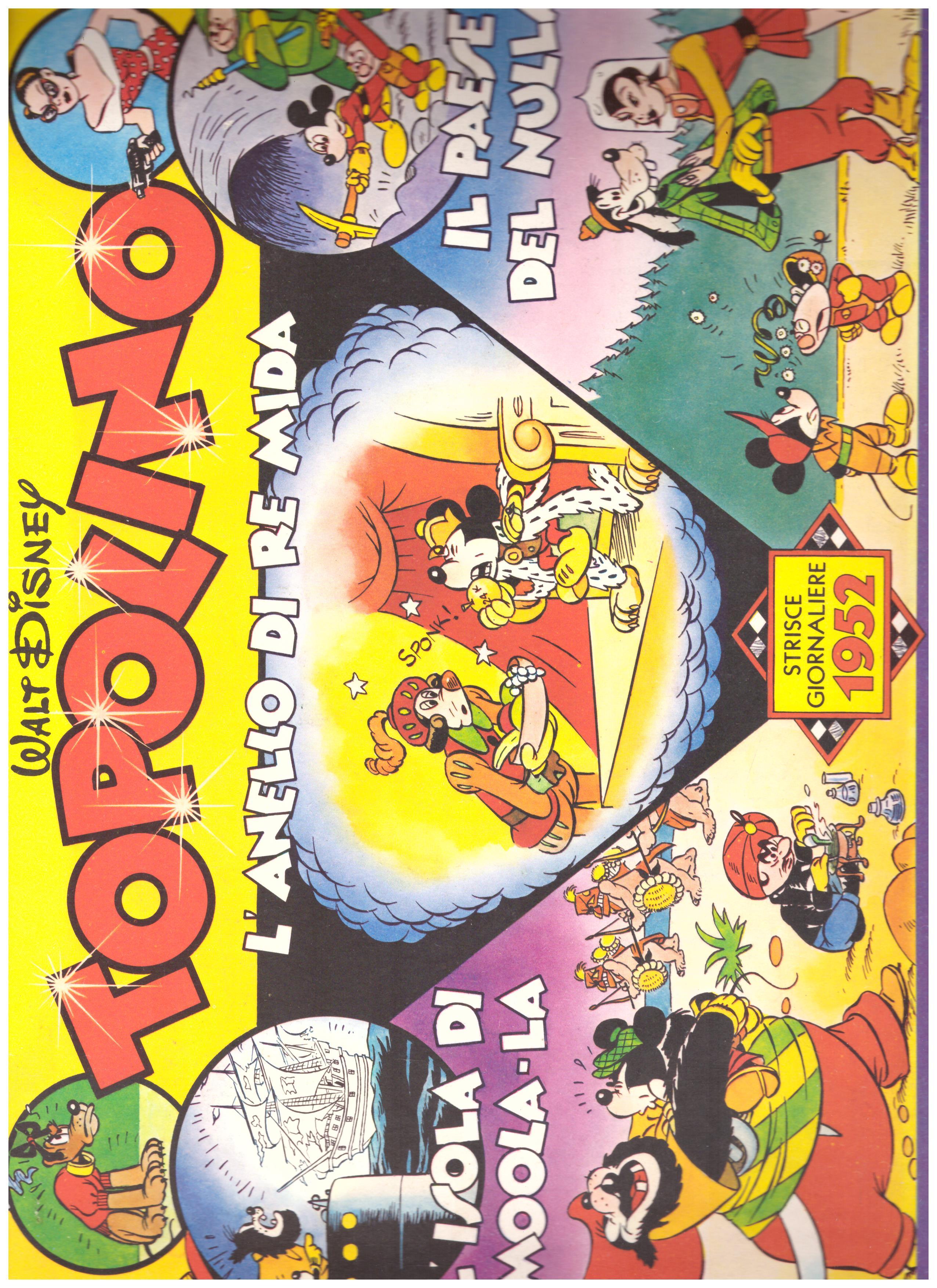 Titolo: Topolino, L'anello di Re Mida strisce giornaliere 1952 Autore: AA.VV.  Editore: Mondadori, 1952