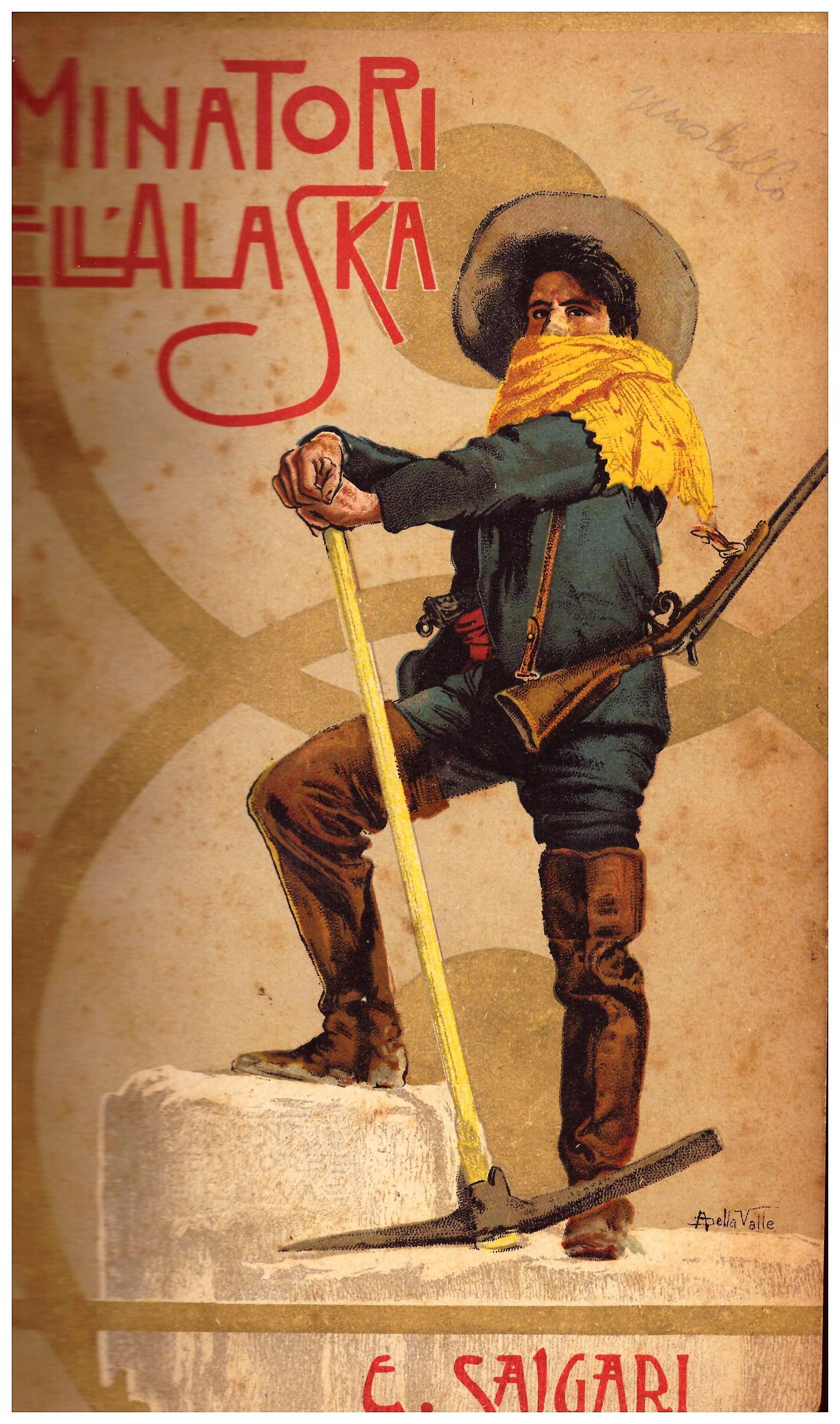 Titolo: I minatori dell'Alaska Autore: Emilio Salgari  Editore: Antonio Vallardi, Milano 1928