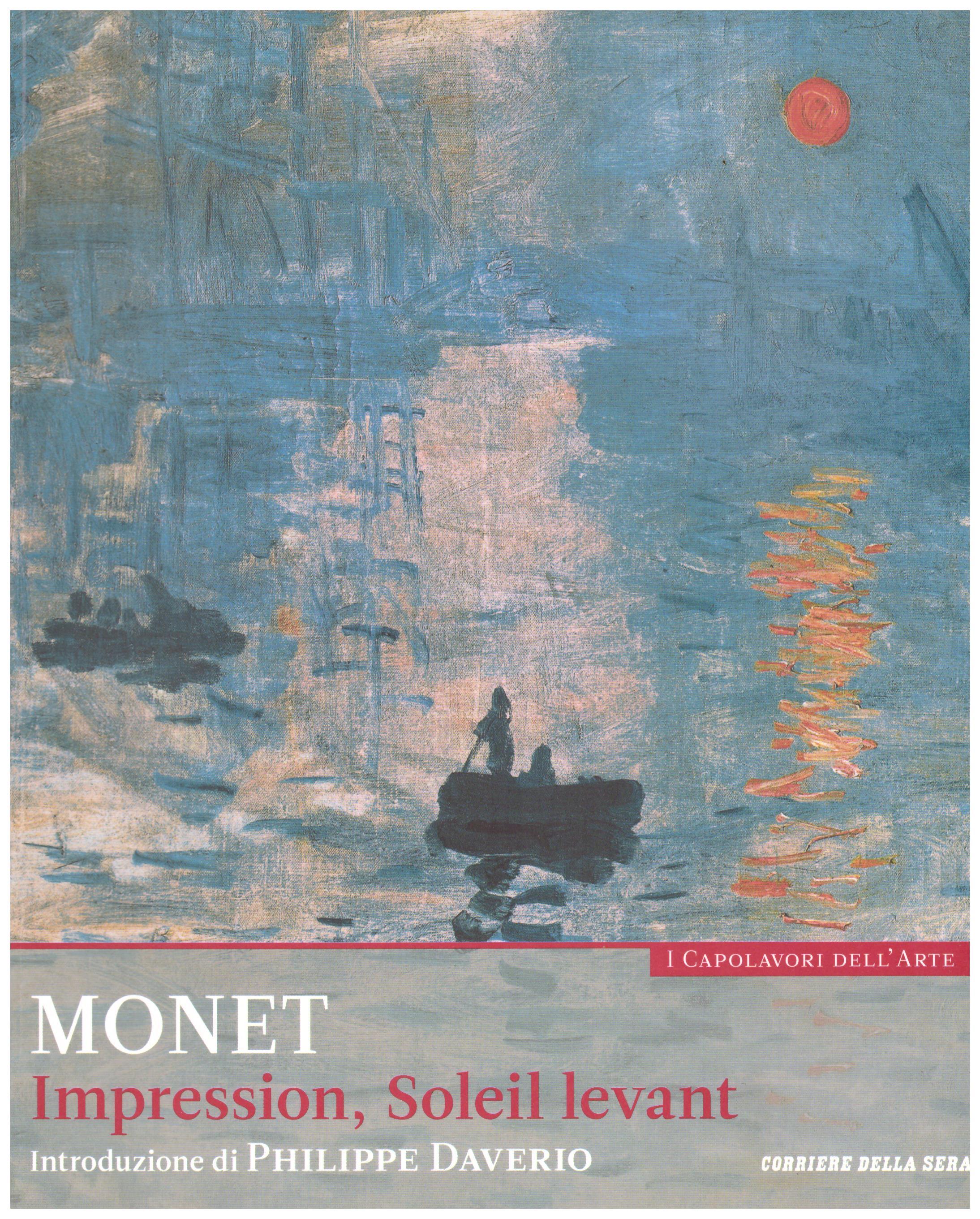 Titolo: I capolavori dell'arte, Monet n.9 Autore : AA.VV.   Editore: education,it/corriere della sera, 2015