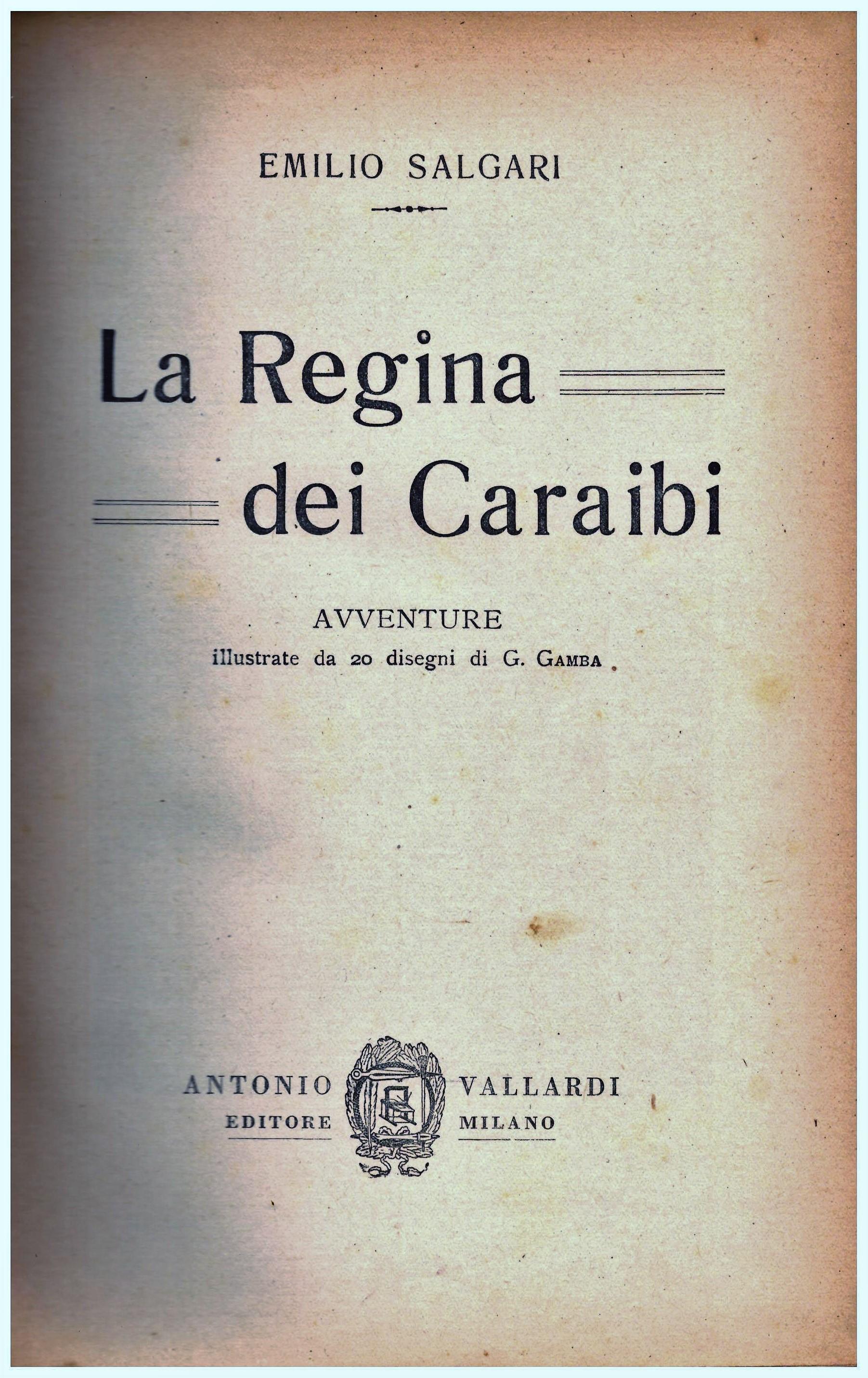 Titolo: La regina dei Caraibi Autore: Emilio Salgari  Editore: Antonio Vallardi, Milano 1931