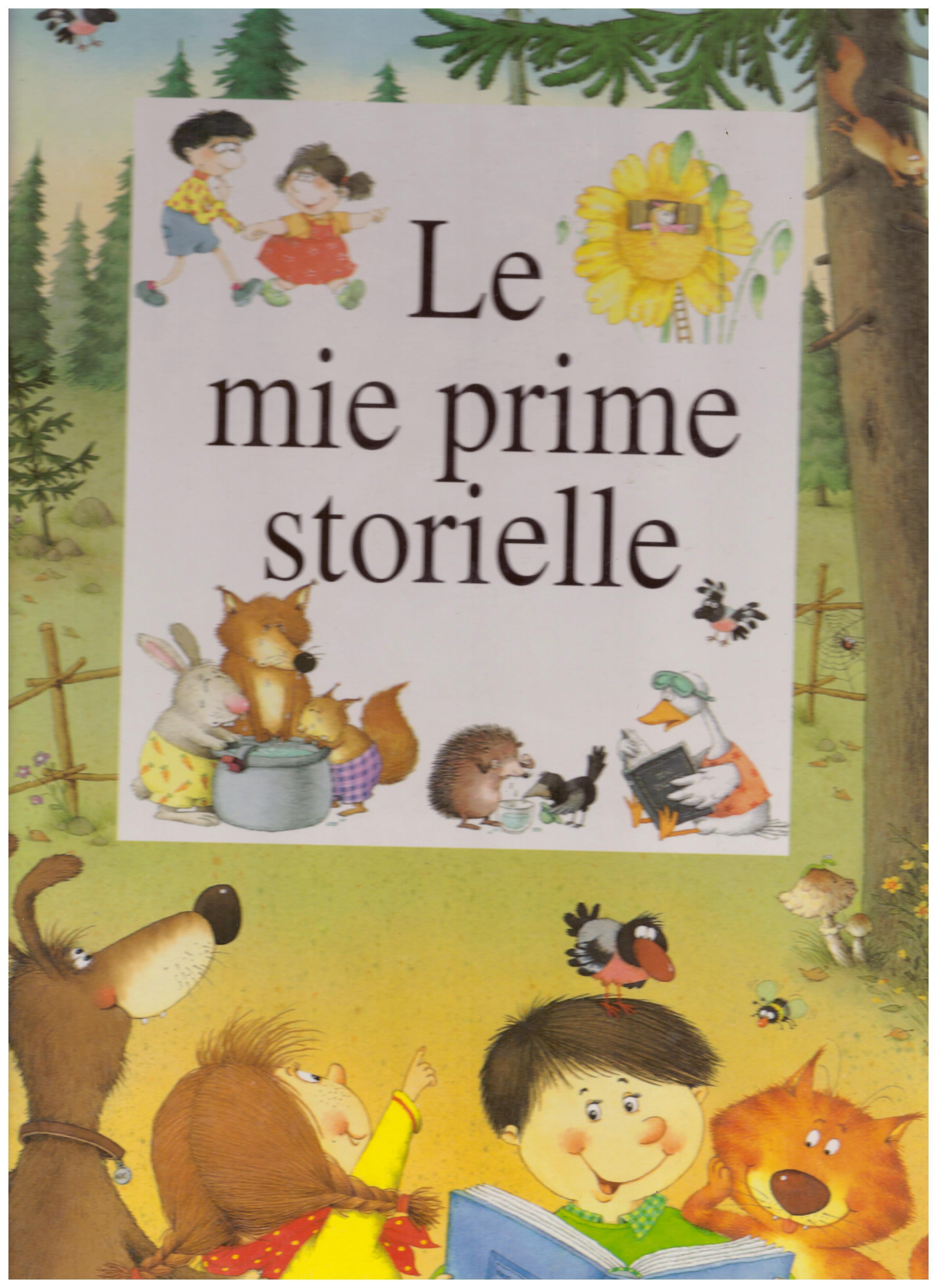 Titolo: Le mie prime storielle    Autore: AA.VV.     Editore: Lito Editore
