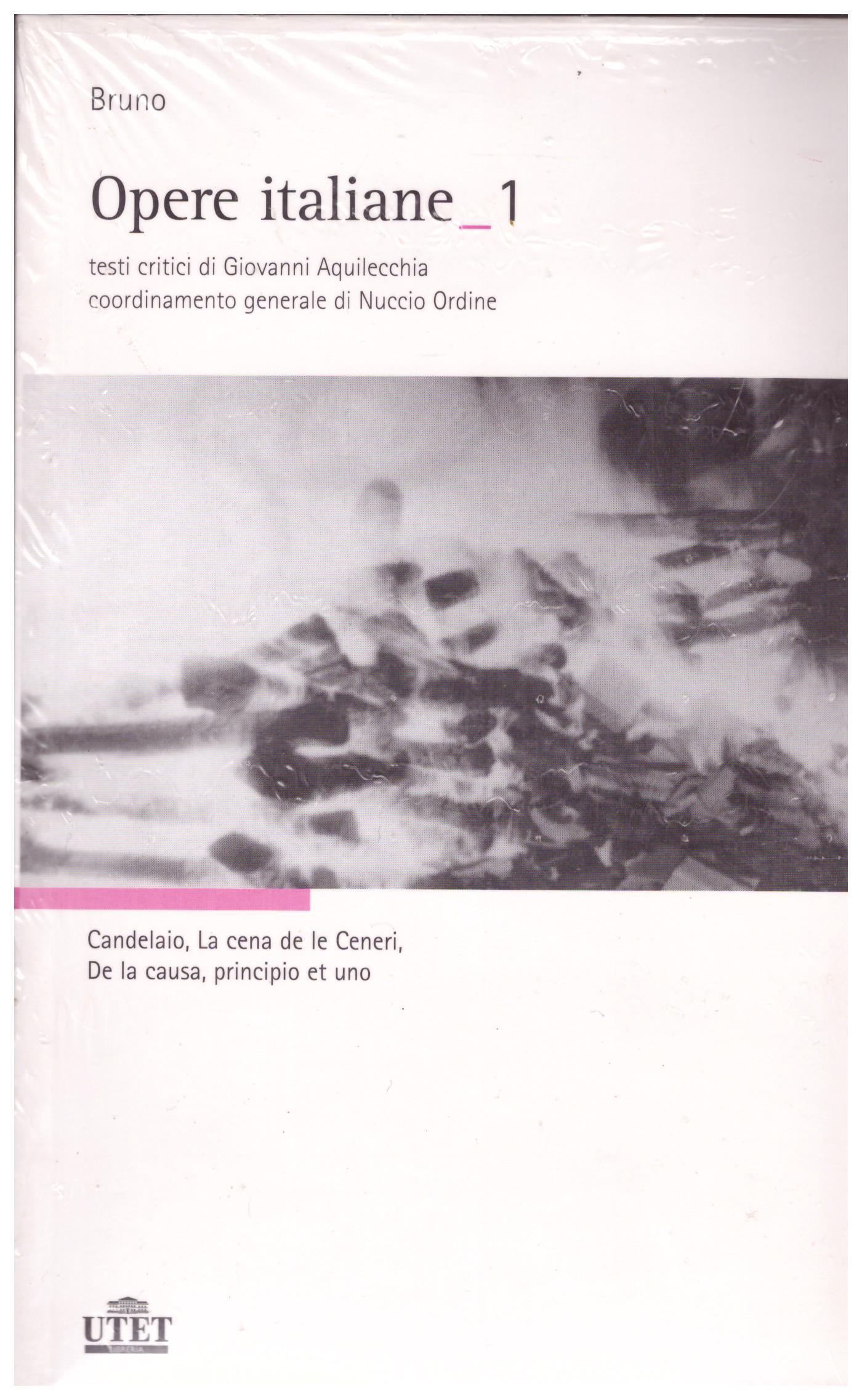 Titolo: Opere italiane in 2 volumi Autore: Giordano Bruno Editore: Utet 2006