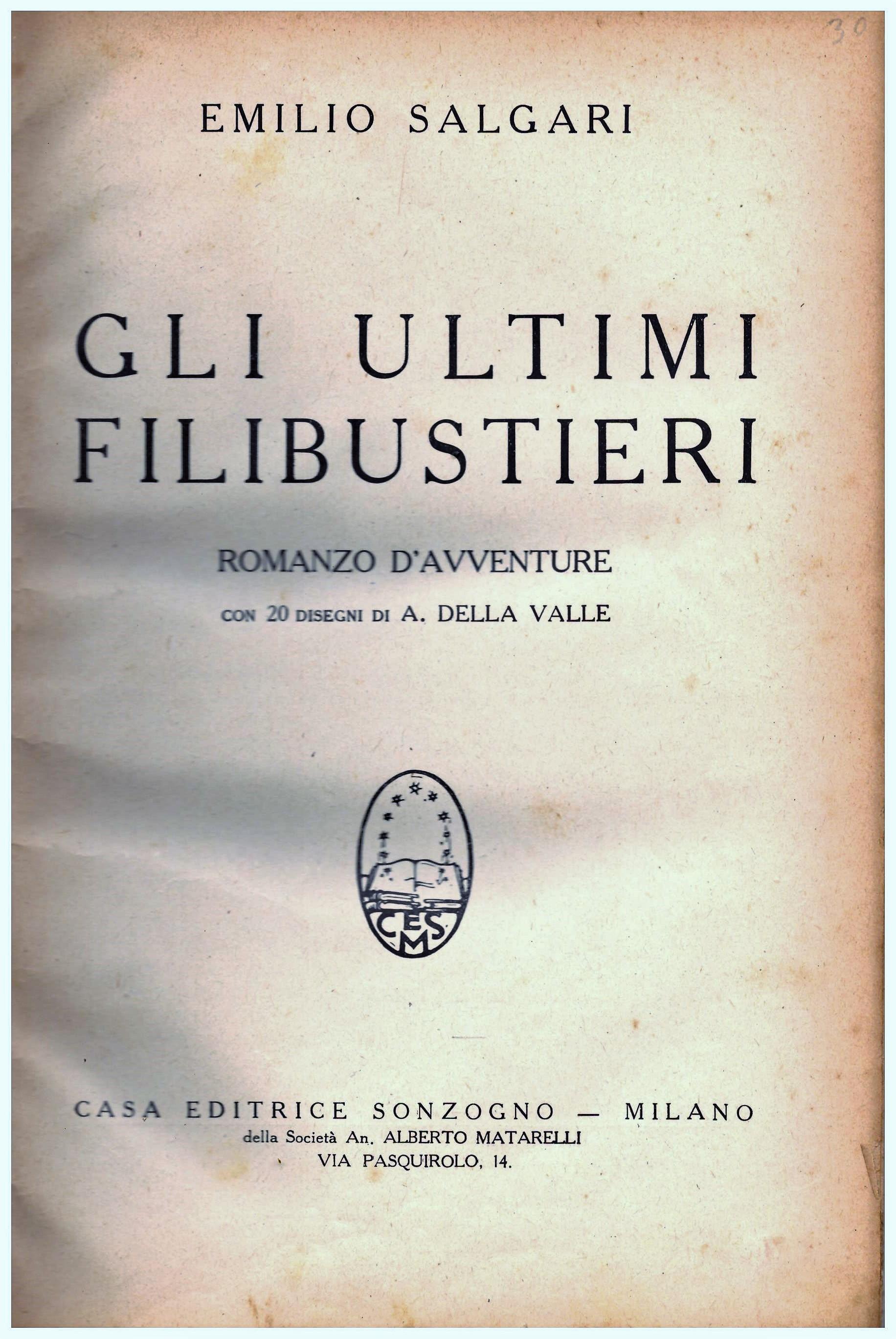 Titolo: Gli ultimi filibustieri. Autore: Emilio Salgari  Editore: casa editrice Sonzogno, Milano 1929