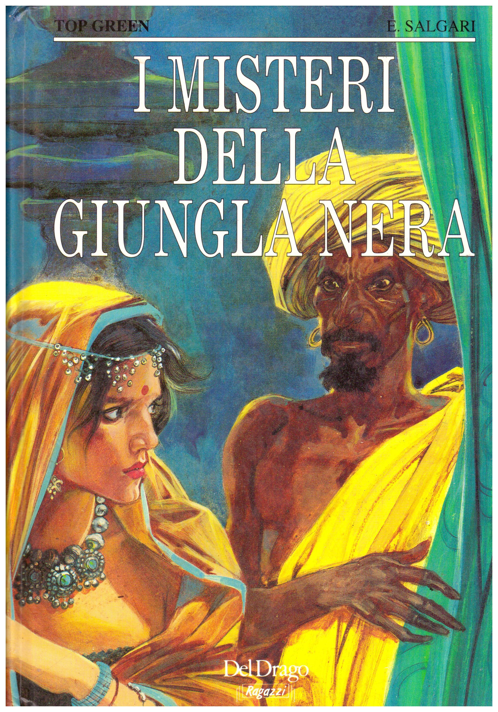Titolo: I misteri della giungla nera Autore: E. Salgari Editore: DelDrago, 1992