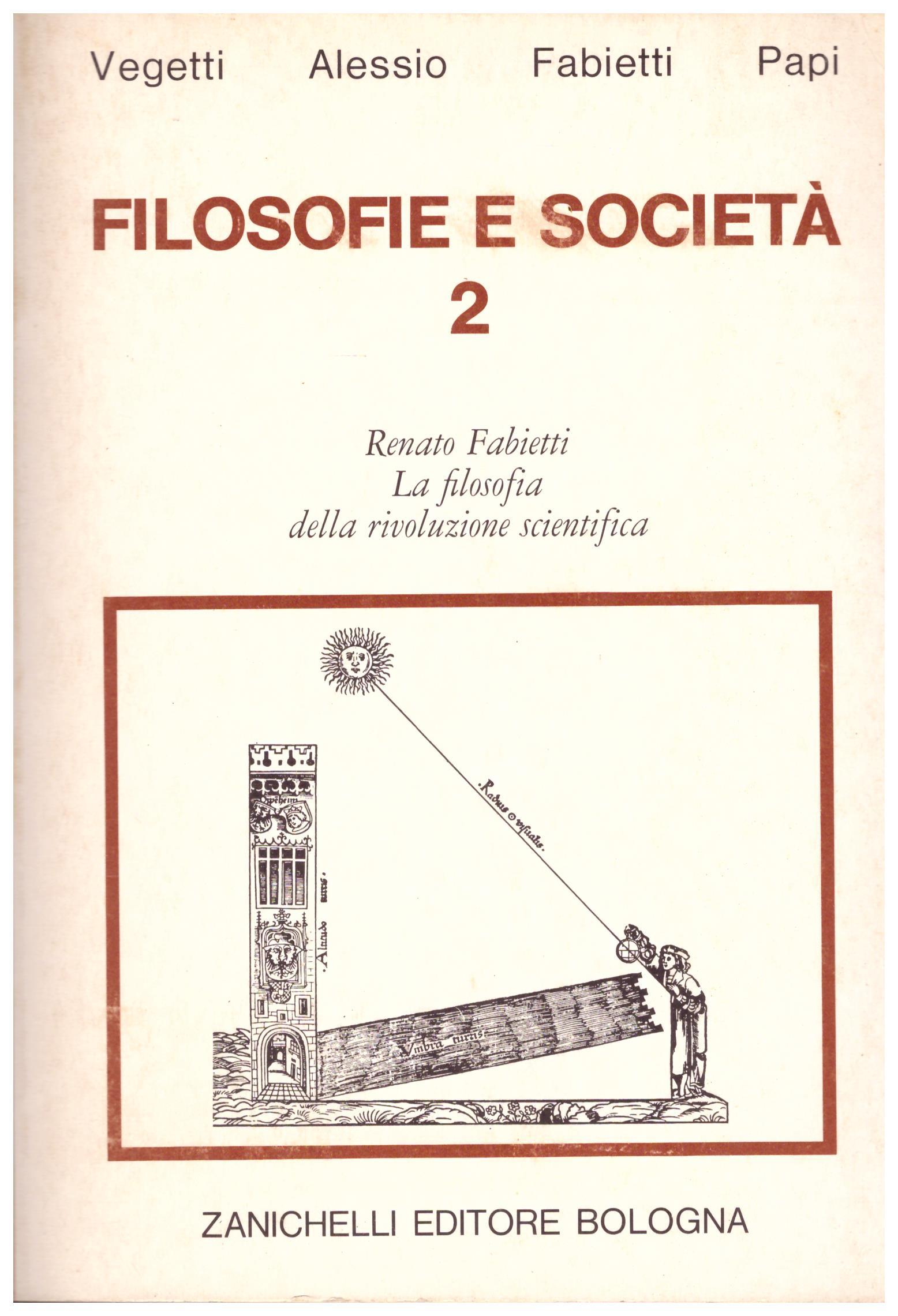 Titolo: Filosofie e società 2  Autore : AA.VV.  Editore: Zanichelli