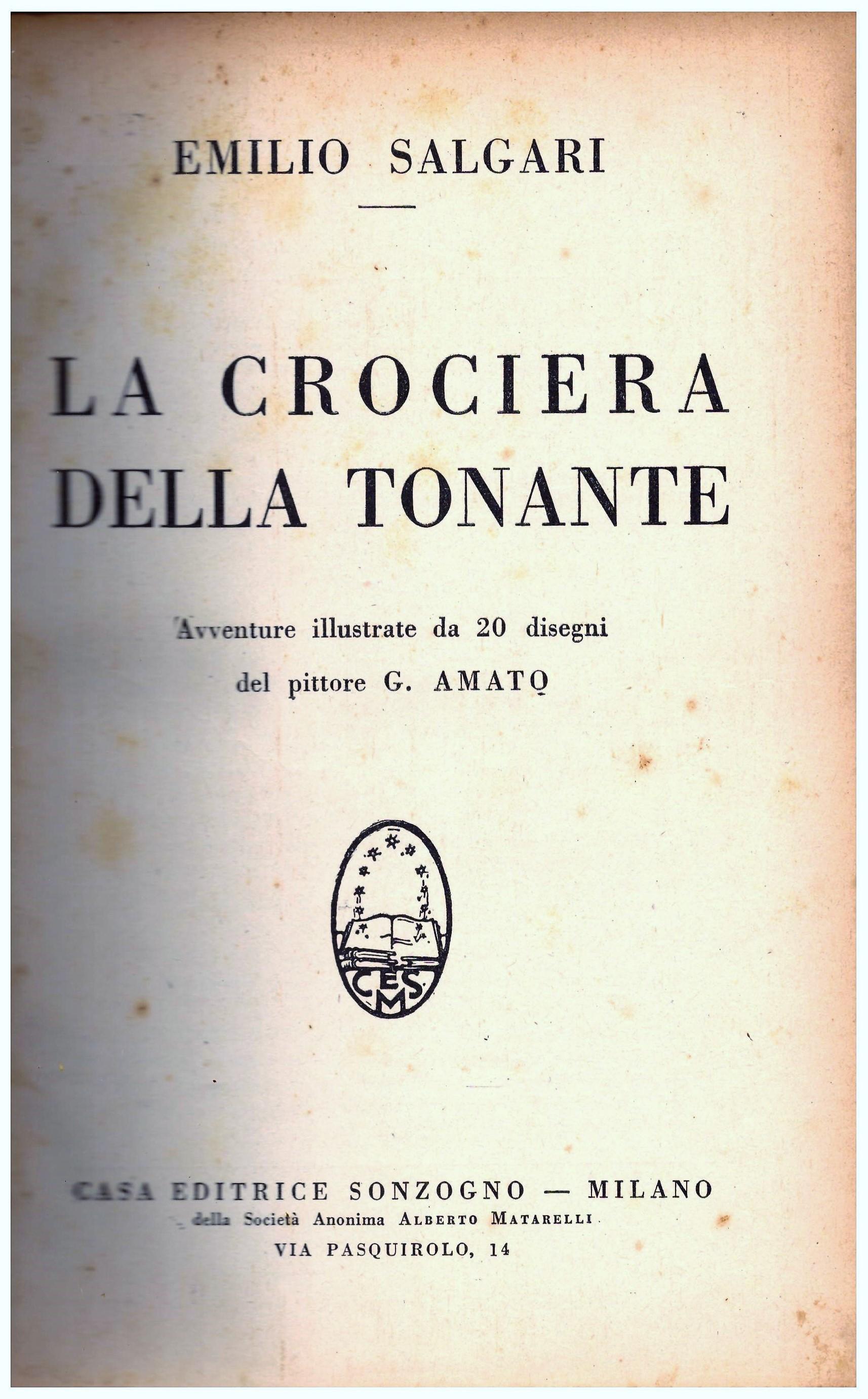 Titolo: La crociata della tonante Autore: Emilio Salgari  Editore: casa editrice Sonzogno, Milano 1929