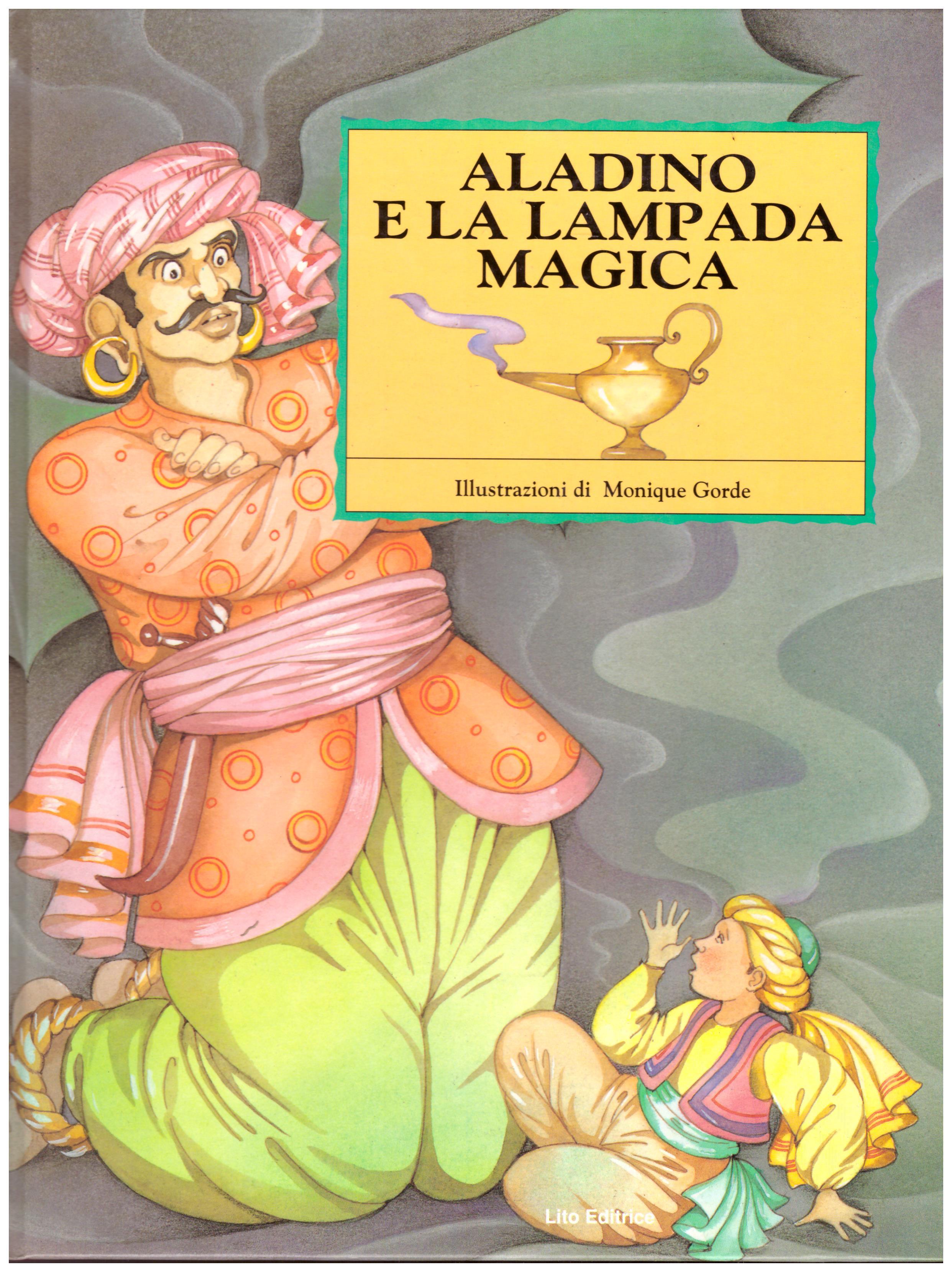 Titolo: Aladino e la lampada magica     Autore: AA.VV.     Editore: Lito editrice