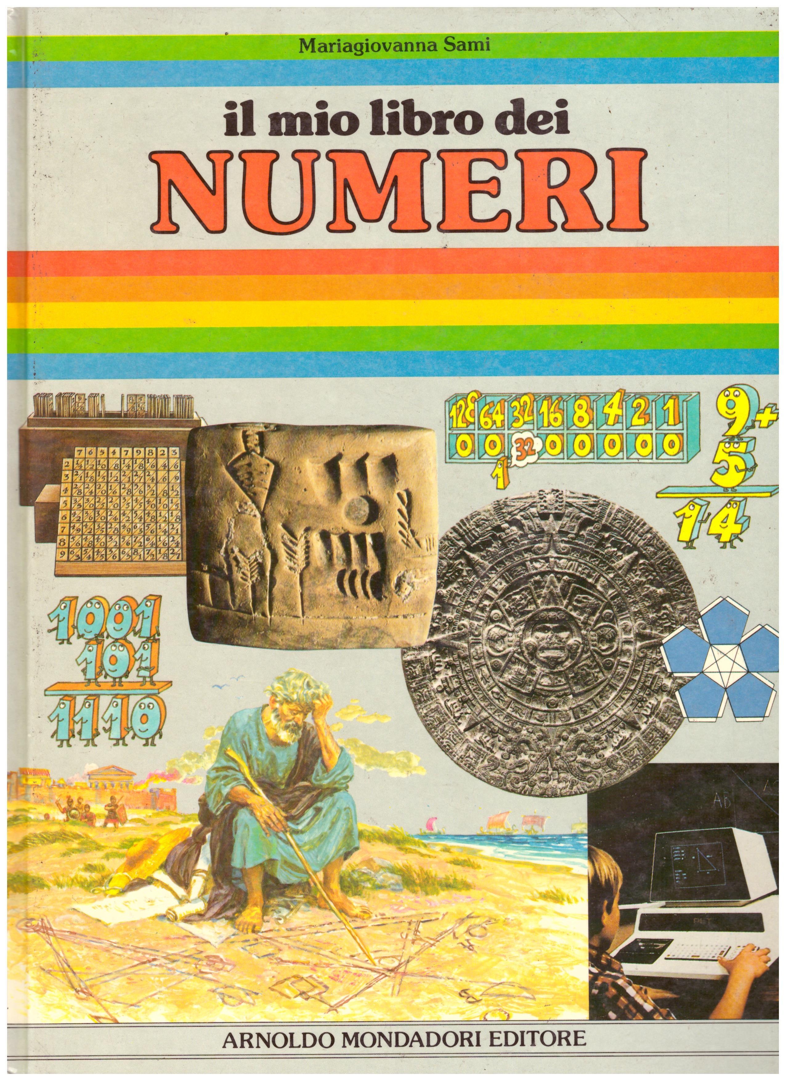 Titolo: il mio libro dei numeri     Autore: Mariagiovanna Sami    Editore: Arnoldo Mondadori Editore