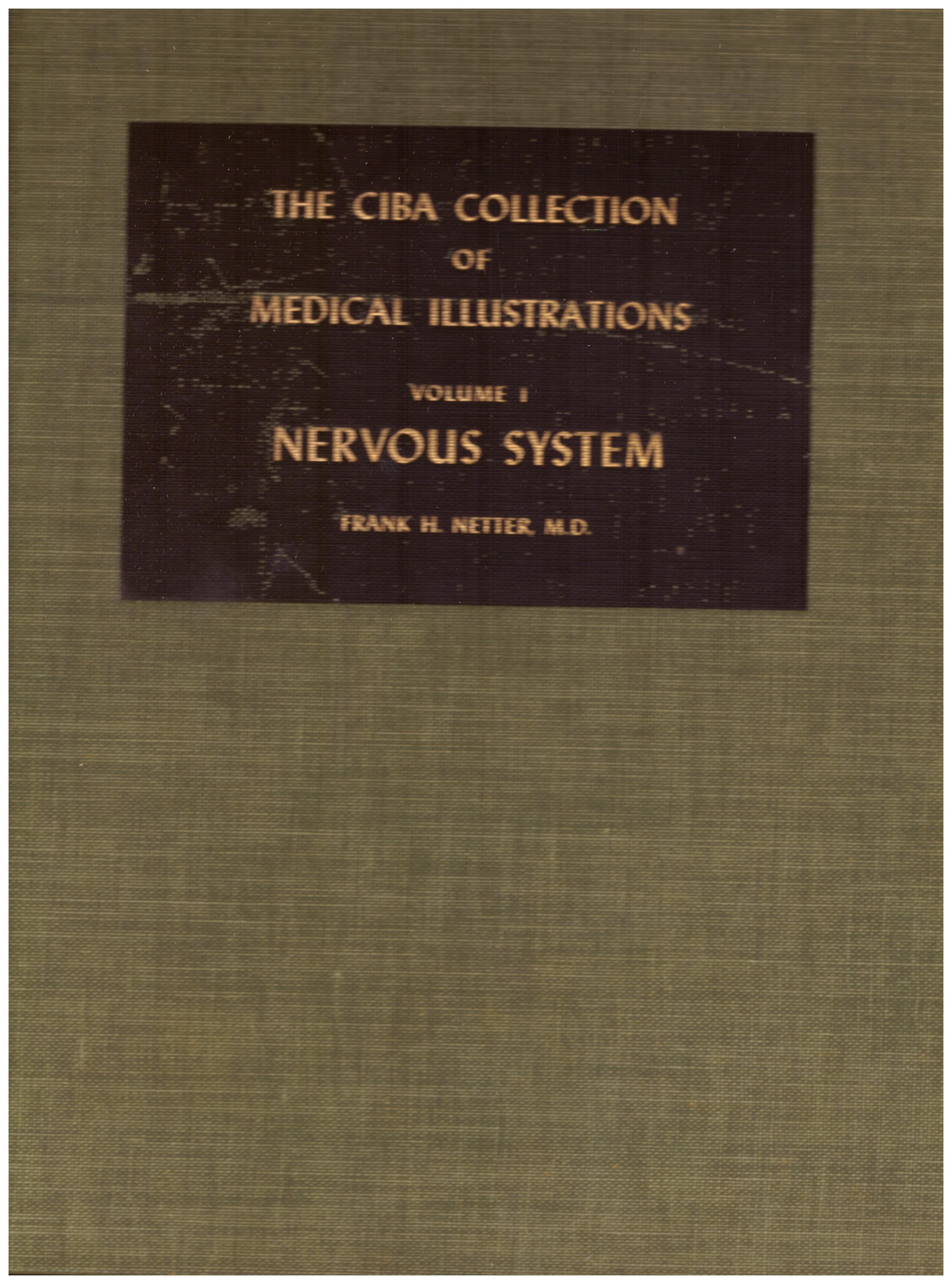 Titolo: The CIBA Collection of Medical Illustrations, Volume 1 Nervous System Autore : Frank H. Netter Editore: CIBA