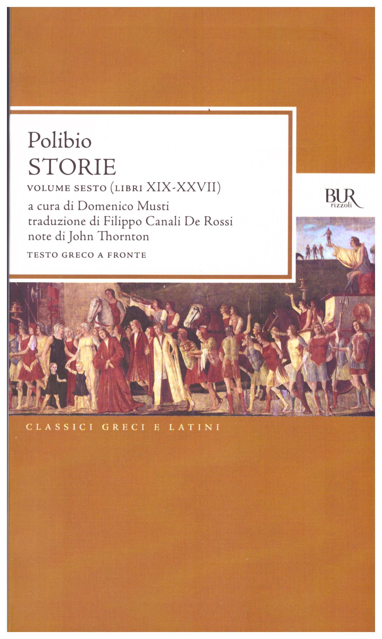 Titolo: Storie volume sesto-libri XIX-XXVII Autore: Polibio Editore: Bur, 2010