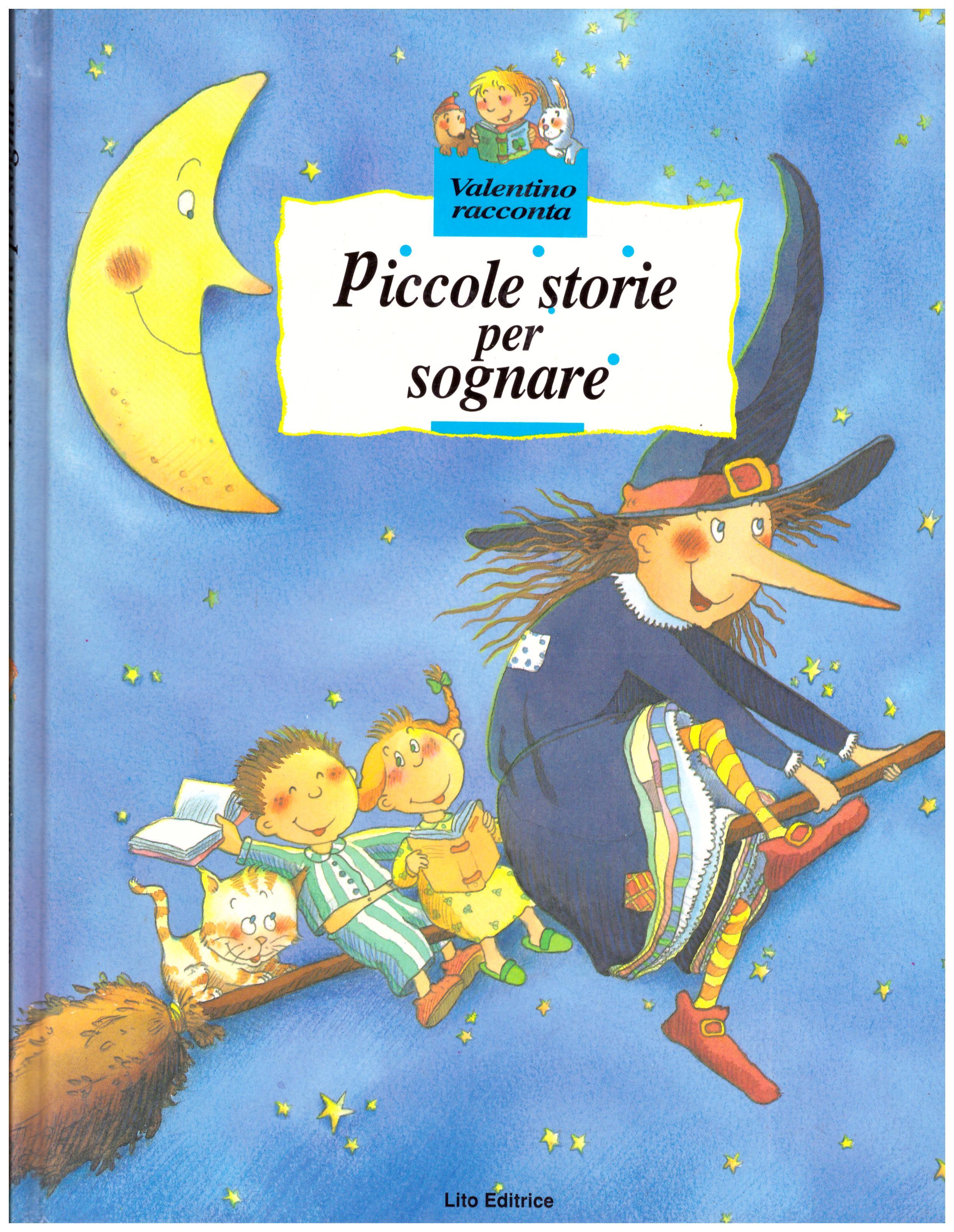 Titolo: Piccole storie per sognare     Autore: AA.VV.     Editore: Lito editrice