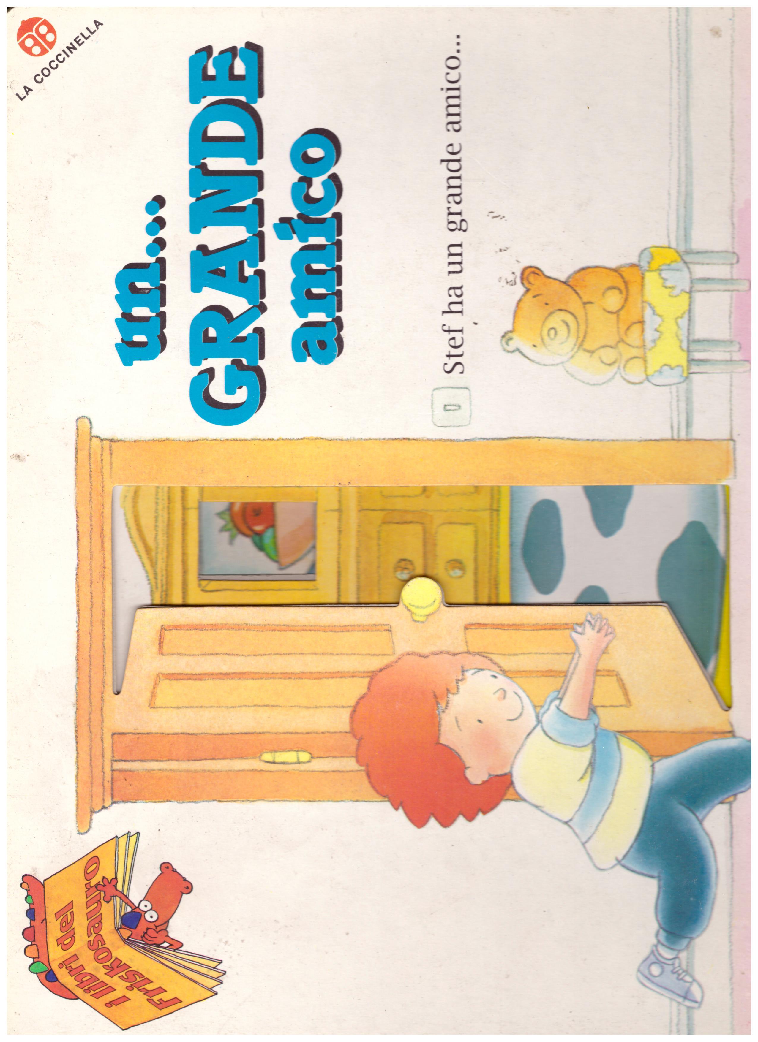 Titolo: Un grande amico... Autore : AA.VV. Editore: la coccinella