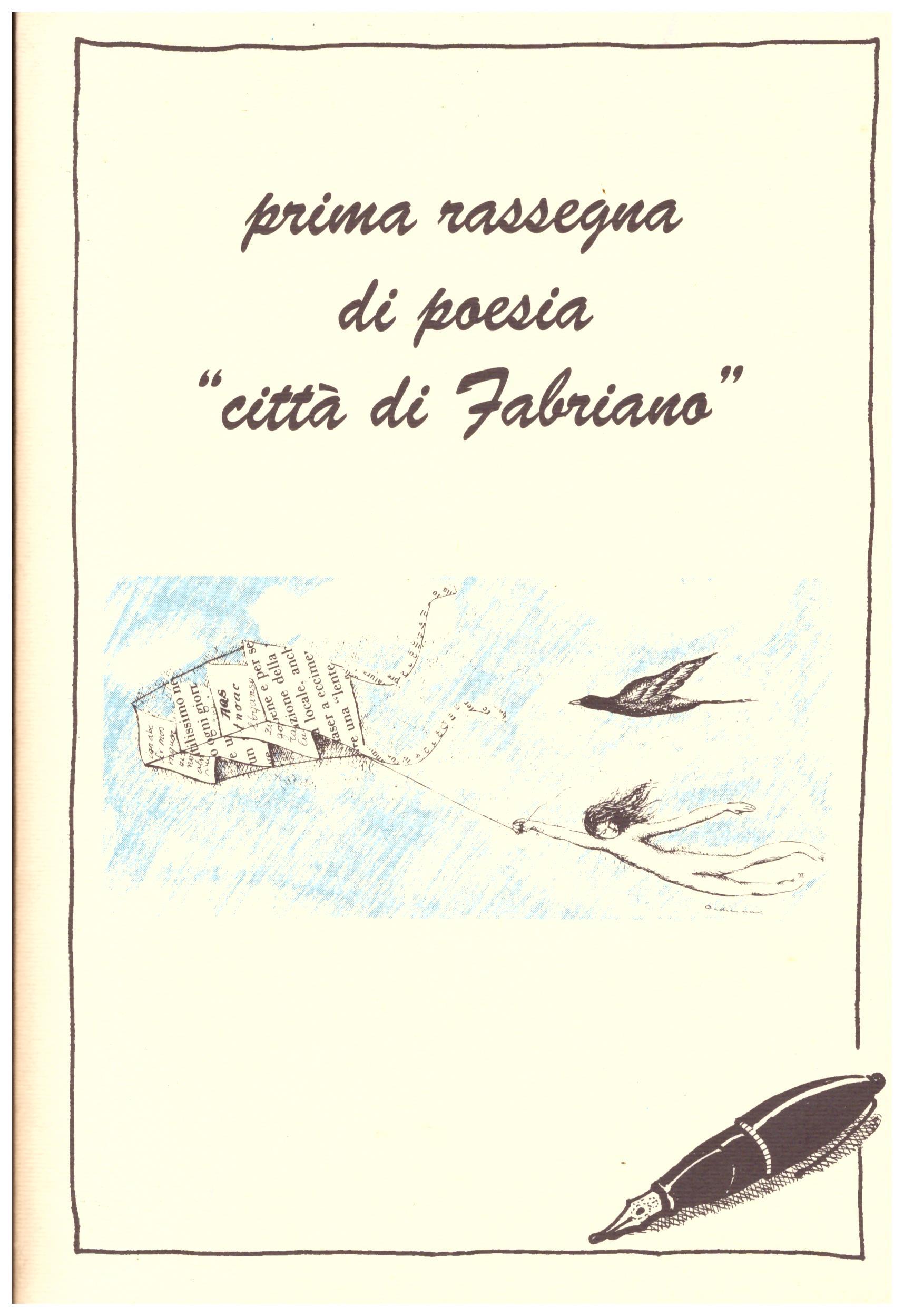 Titolo: Prima rassegna di poesia città di Fabriano   Autore : AA.VV.  Editore: Arti grafiche Gentile 1994