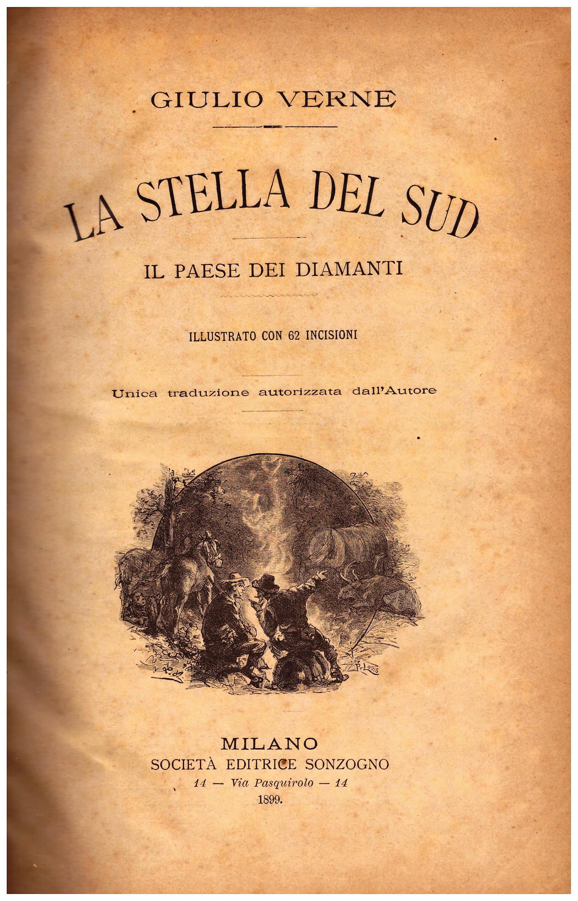 Titolo: La stella del sud, il paese dei diamanti Autore: Giulio Verne Editore: Società editrice Sonzogno Milano 1899
