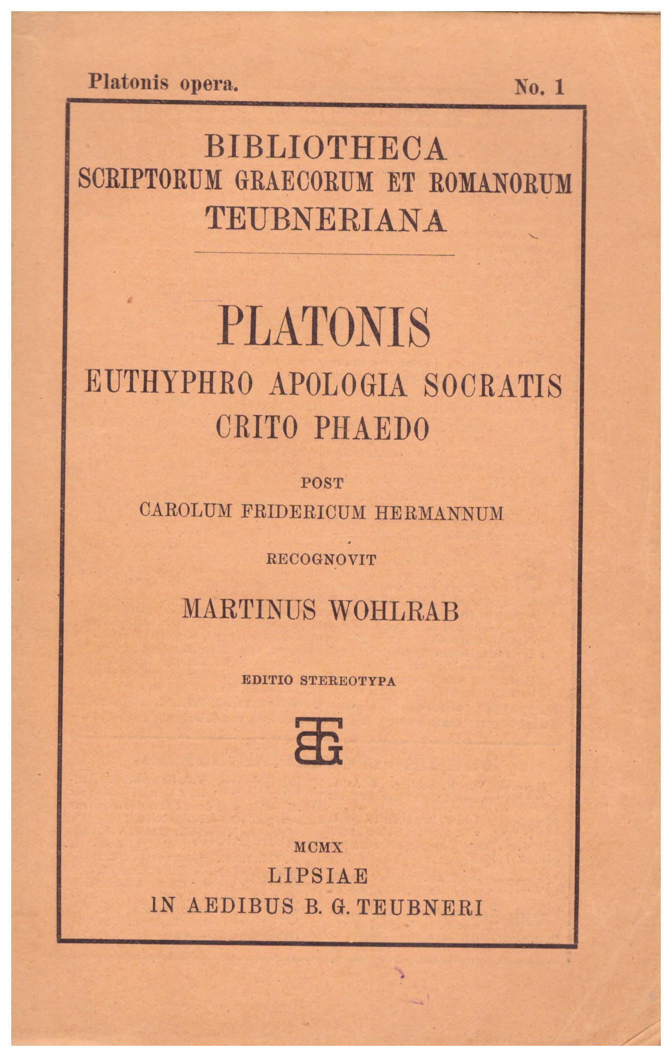 Titolo: Euthyphro, Apologia  Socratis, Crito, Phaedo     Autore: Platone    Editore: Lipsiae in aedibus B. G. Teubneri
