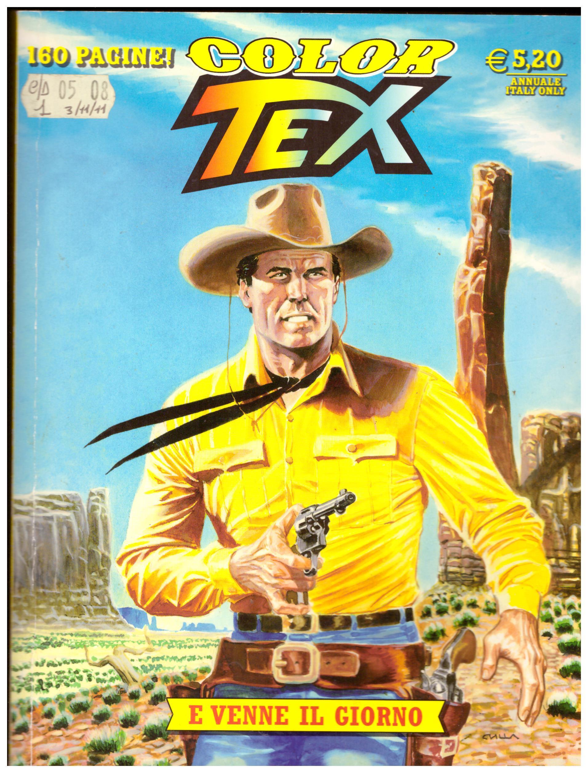 Titolo: Color Tex n.1 E venne il giorno Autore: AA.VV.  Editore: sergio bonelli editore, 2011