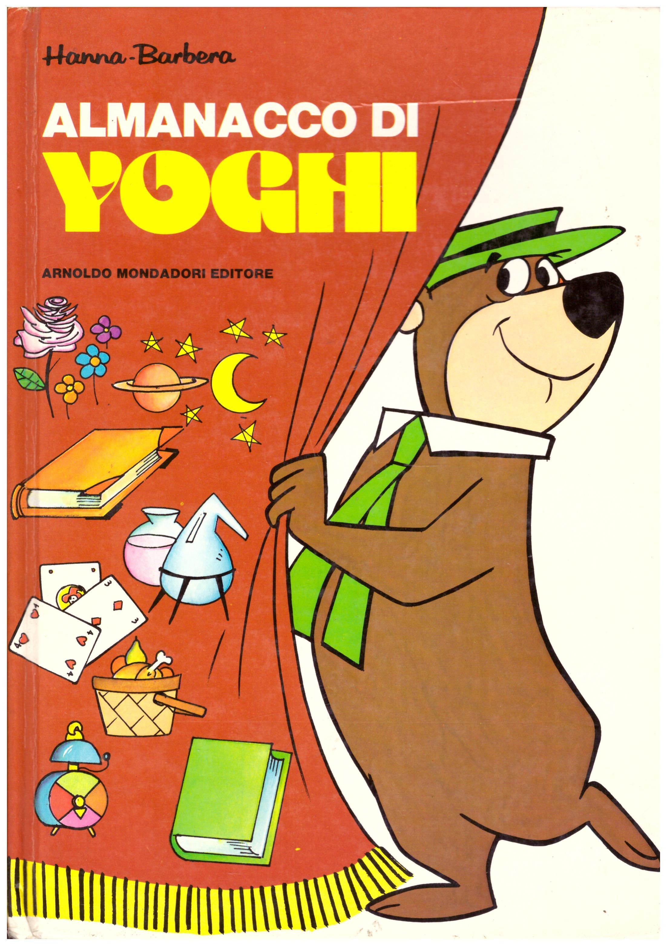 Titolo: Almanacco di Yoghi Autore : Hanna-Barbera Editore: MONDADORI