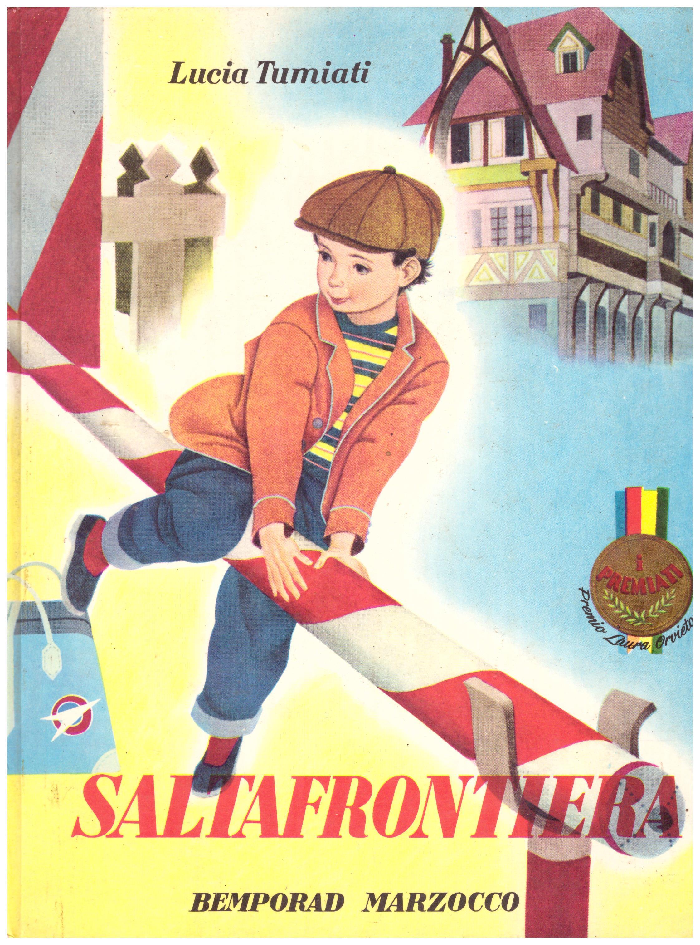 Titolo: Saltafrontiera  Autore: Lucia Tumiati Editore: Marzocco 1968
