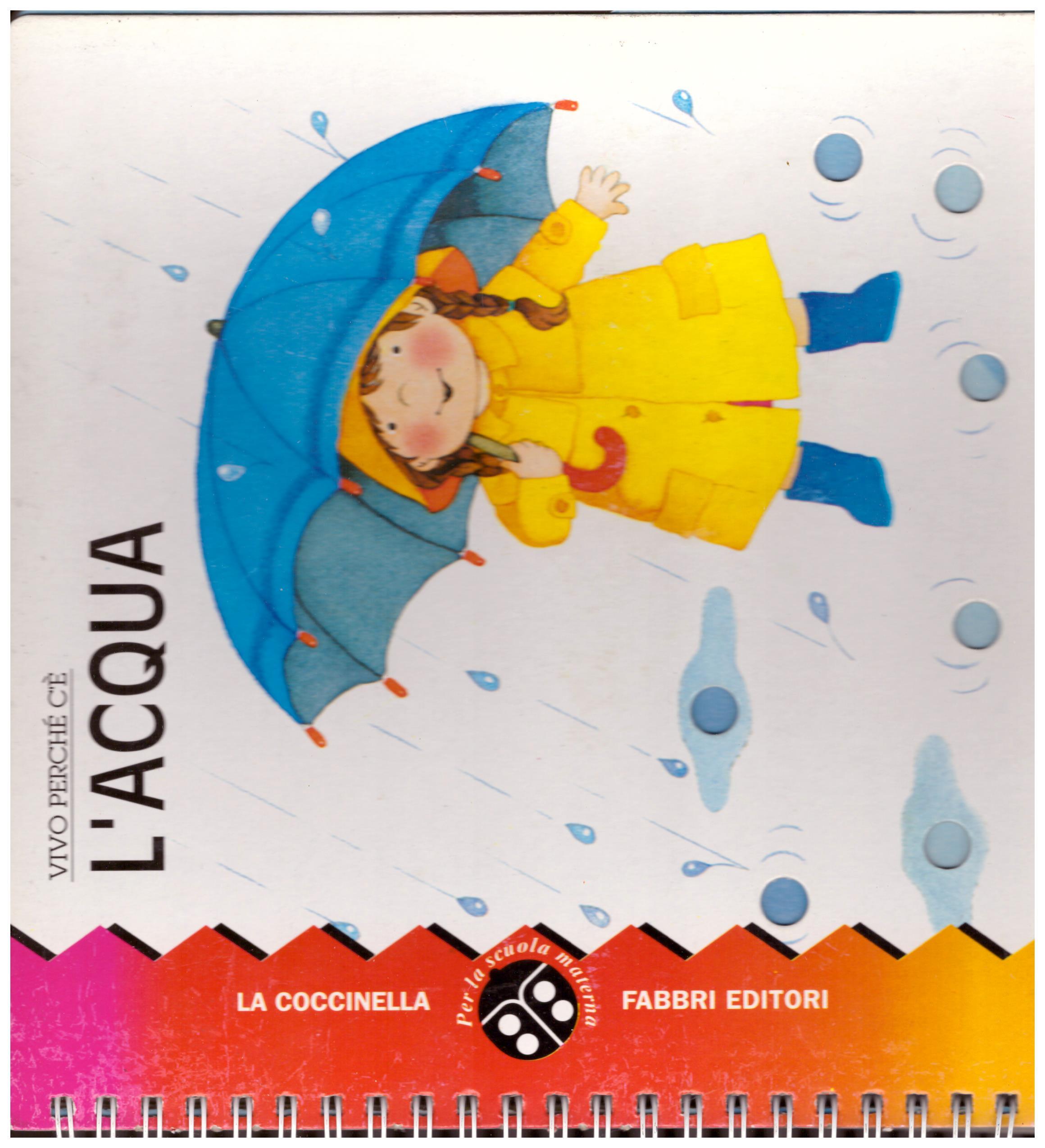 Titolo: Vivo perchè c'è l'acqua  Autore: AA.VV.  Editore: La Coccinella, 1994