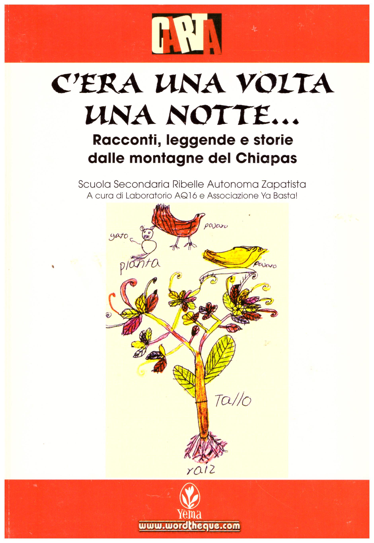 Titolo: C'era una volta una notte, racconti leggende e storie dalle montagne dei Chiapas... Autore : AA.VV. Editore: yema