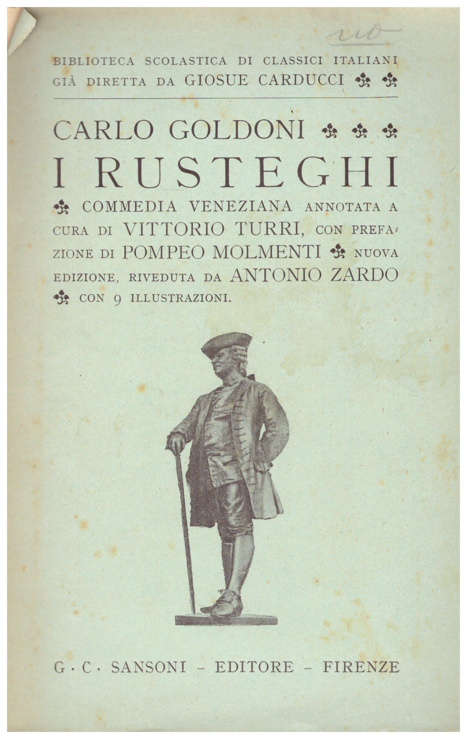 Titolo: I rusteghi     Autore: Carlo Goldoni    Editore: Sansoni-Firenze