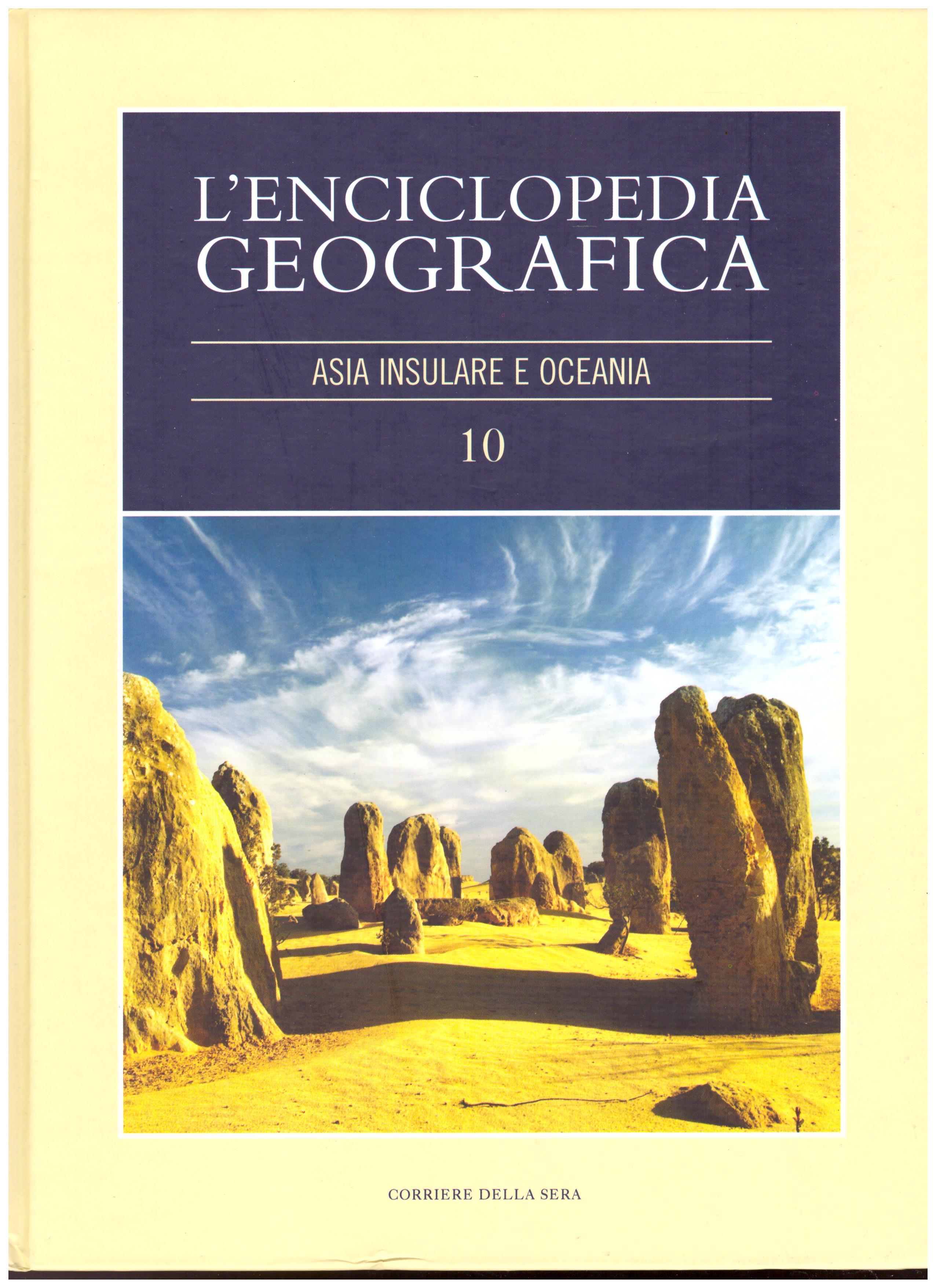 Titolo: L'enciclopedia della geografia, n.10 Asia insulare e Oceania Autore : AA.VV.  Editore: corriere della sera