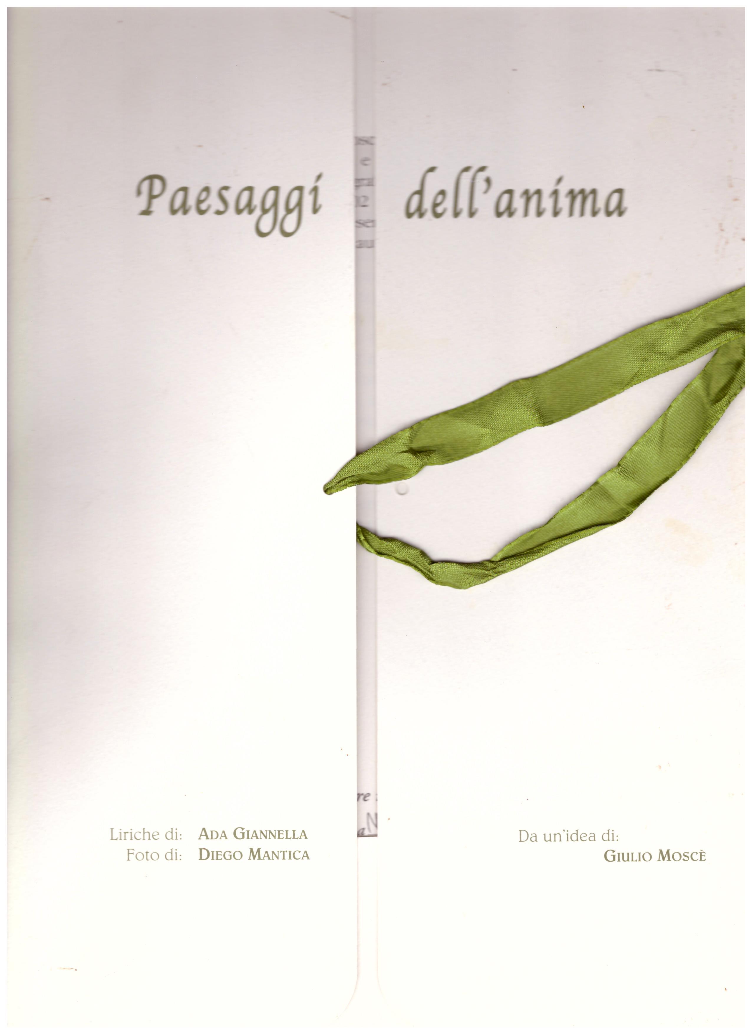 Titolo: Paesaggi dell'anima Autore : AA.VV. Liriche di Ada Giannella Editore: stampa tarabelli Chiaravalle