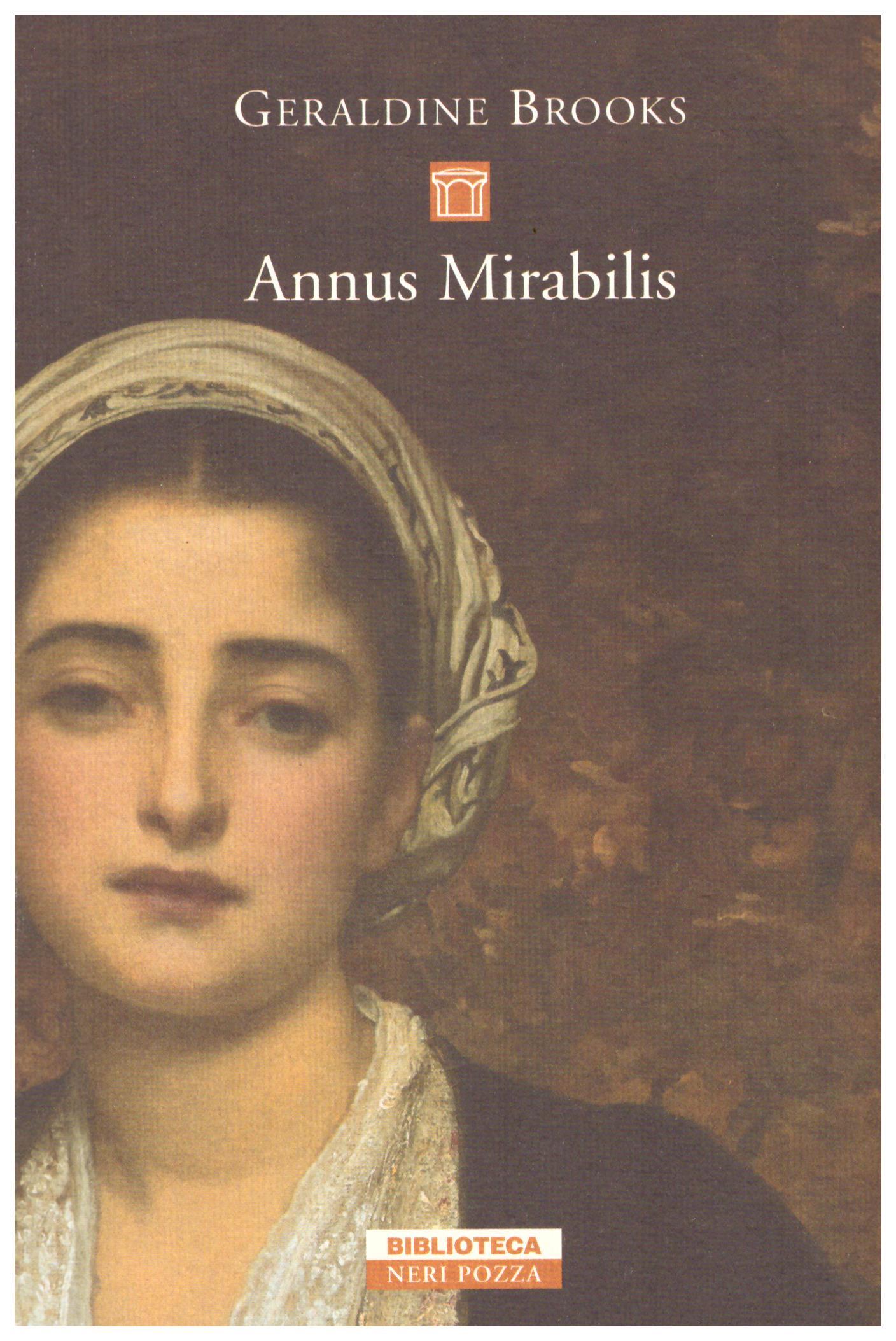 Titolo: Annus mirabilis Autore: Geraldine Brooks Editore: neri pozza, 2009