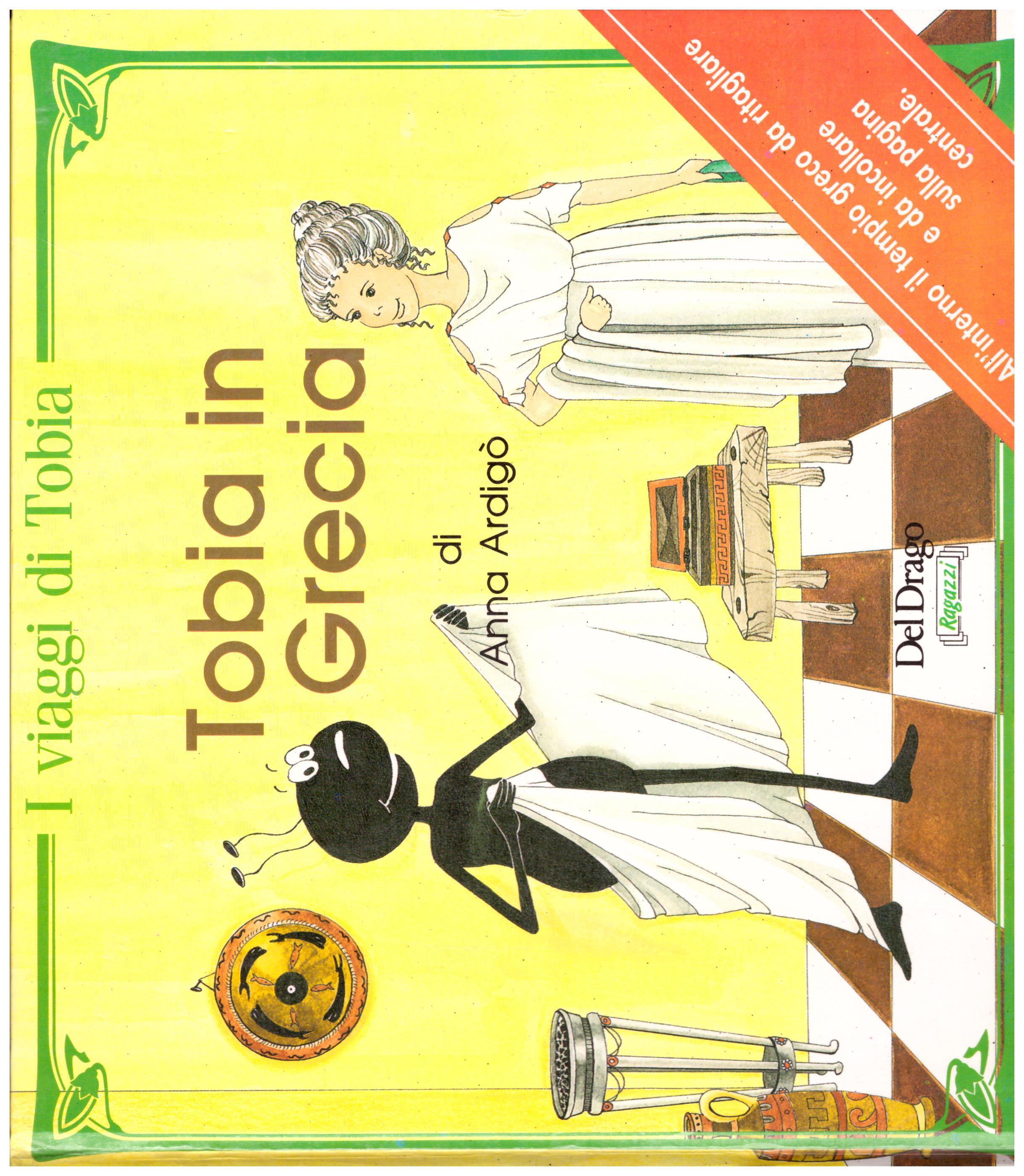 Titolo: Tobia in Grecia Autore: Anna Ardigò  Editore: Del Drago, 1991