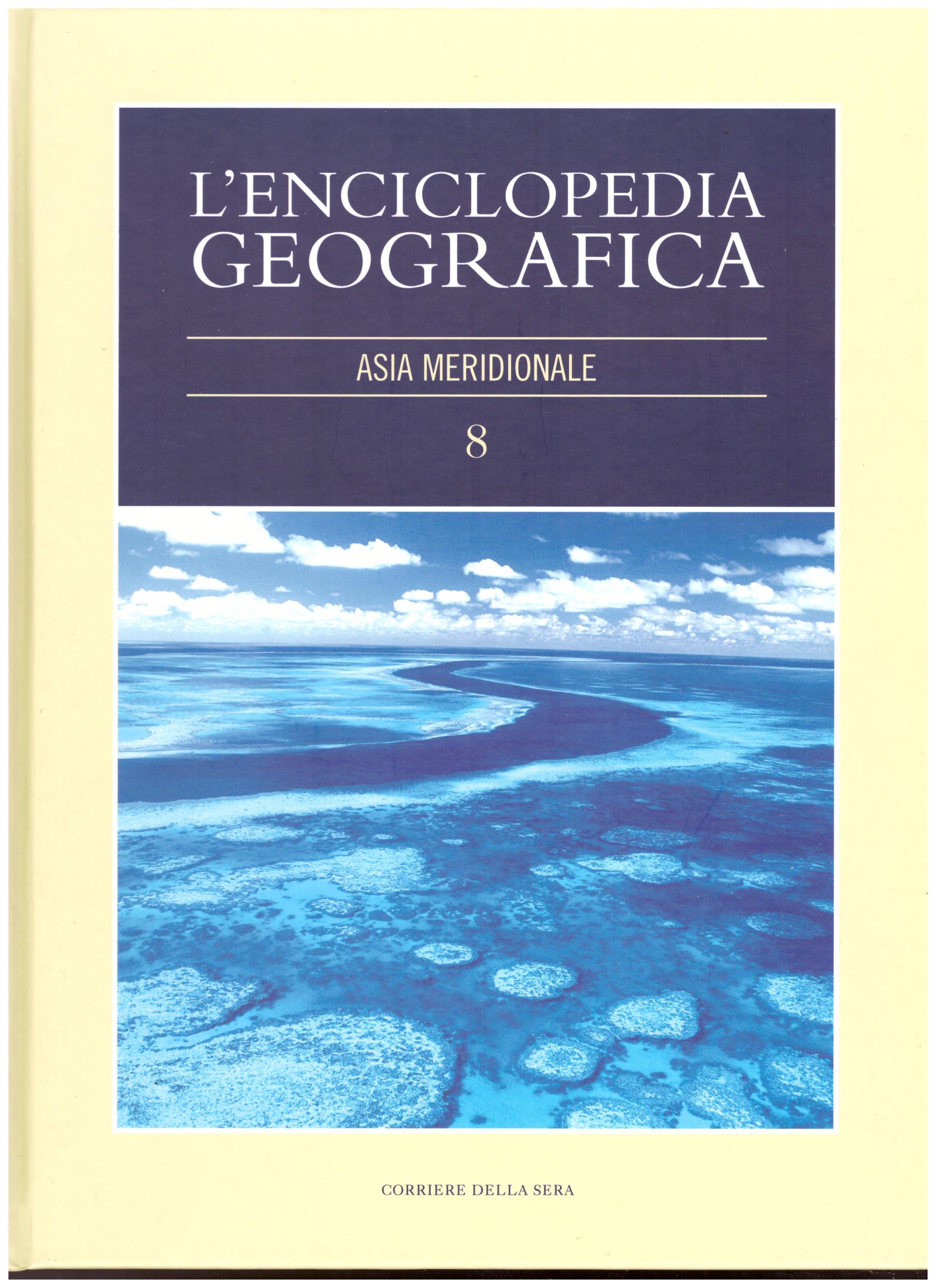 Titolo: L'enciclopedia della geografia, n.8 Asia meridionale Autore : AA.VV.  Editore: corriere della sera