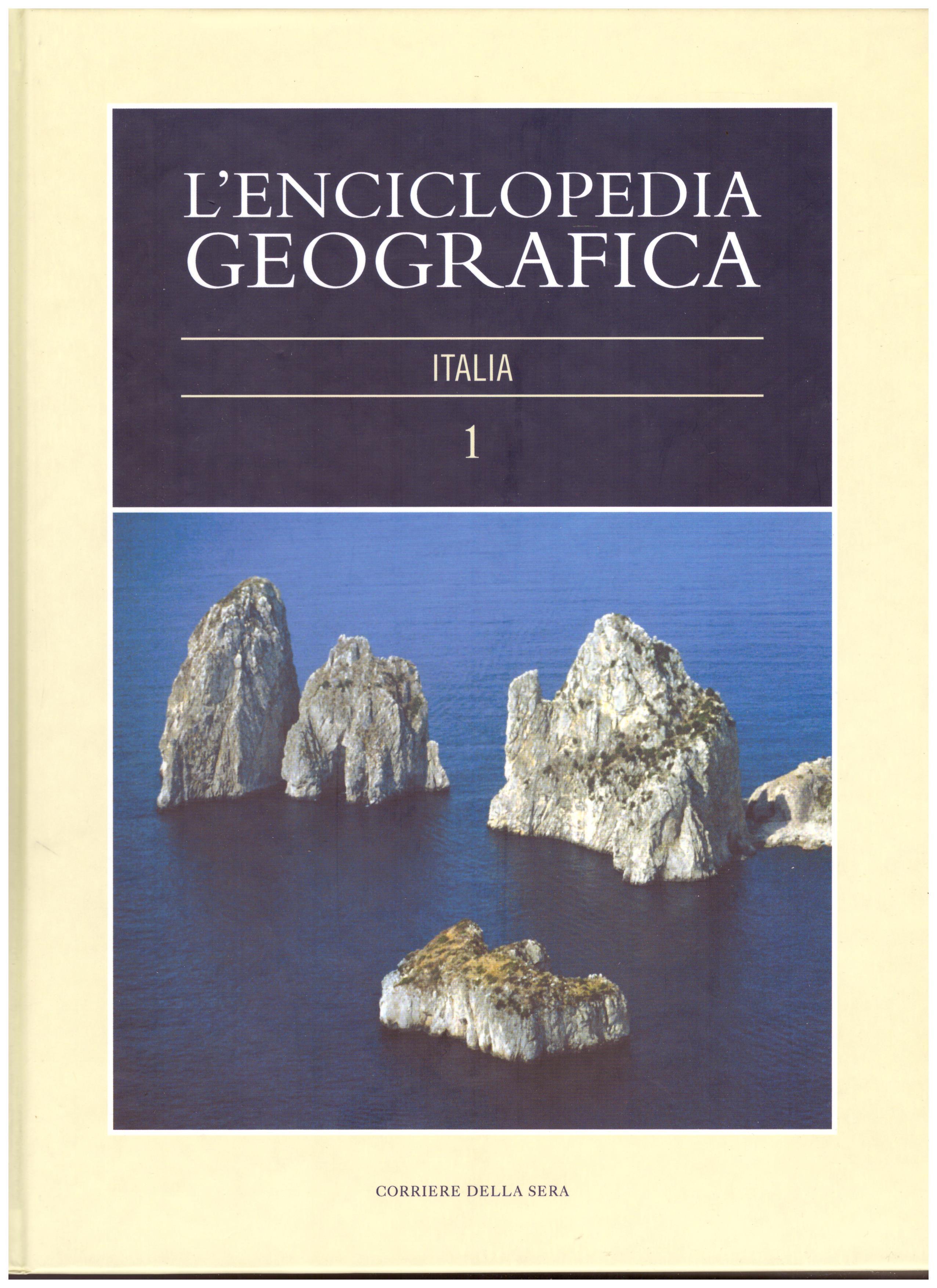 Titolo: L'enciclopedia della geografia, n.1  Italia Autore : AA.VV.  Editore: corriere della sera