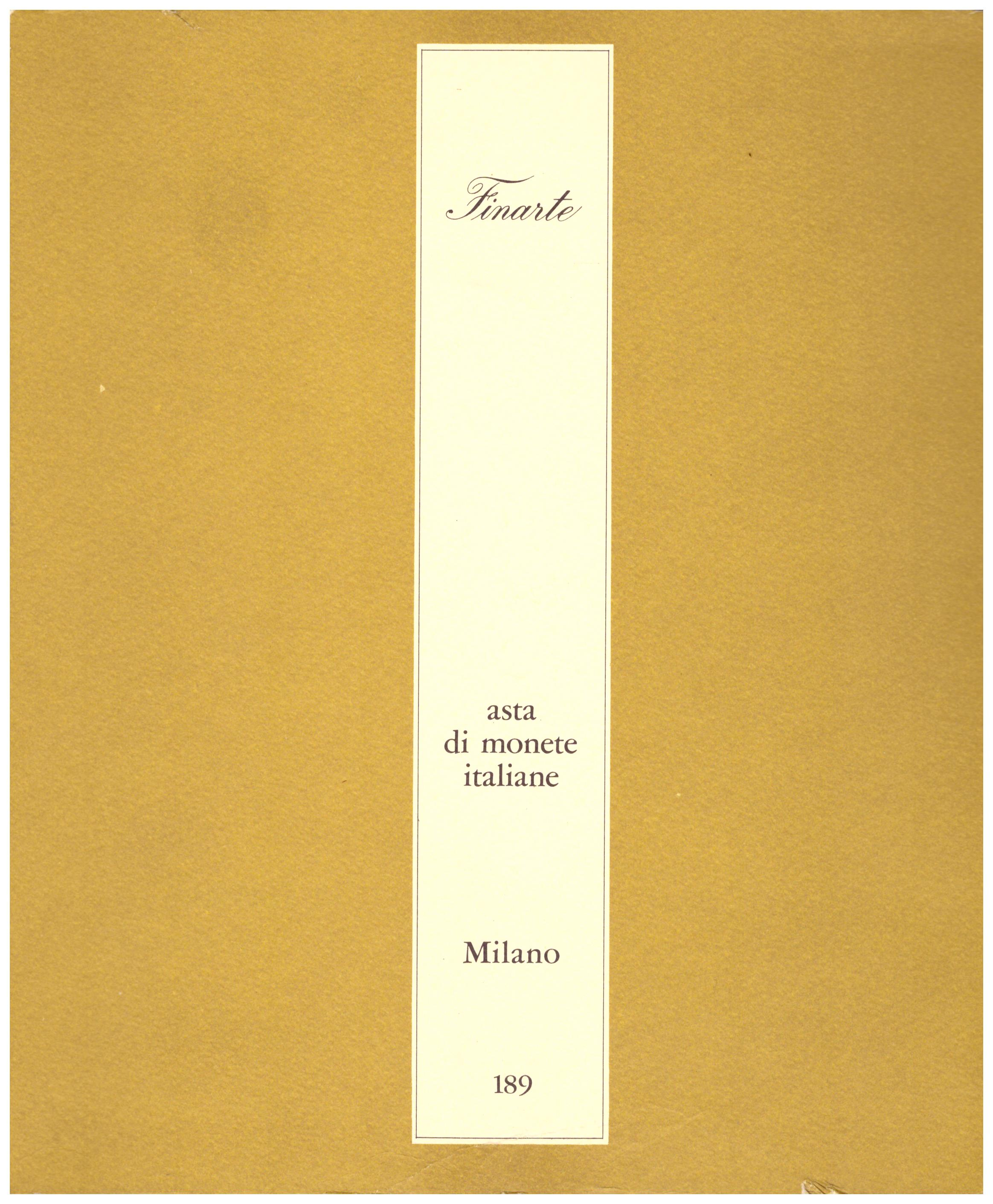 Titolo: asta di monete italiane 189 Autore : AA.VV.  Editore: finarte