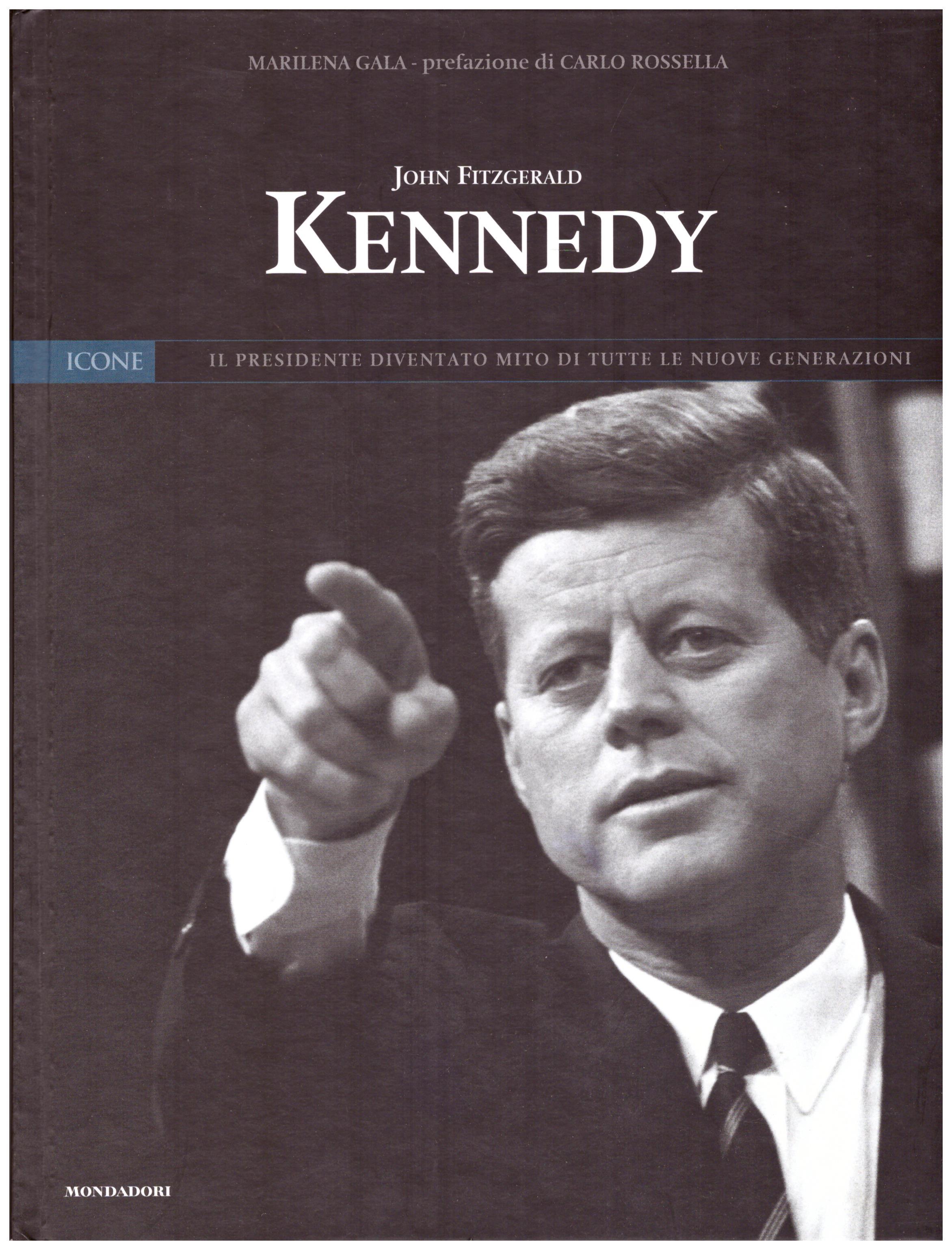 Titolo: John Fitzgerald Kennedy N.1      Autore: AA.VV.      Editore: Mondadori,I libri di Panorama 2004