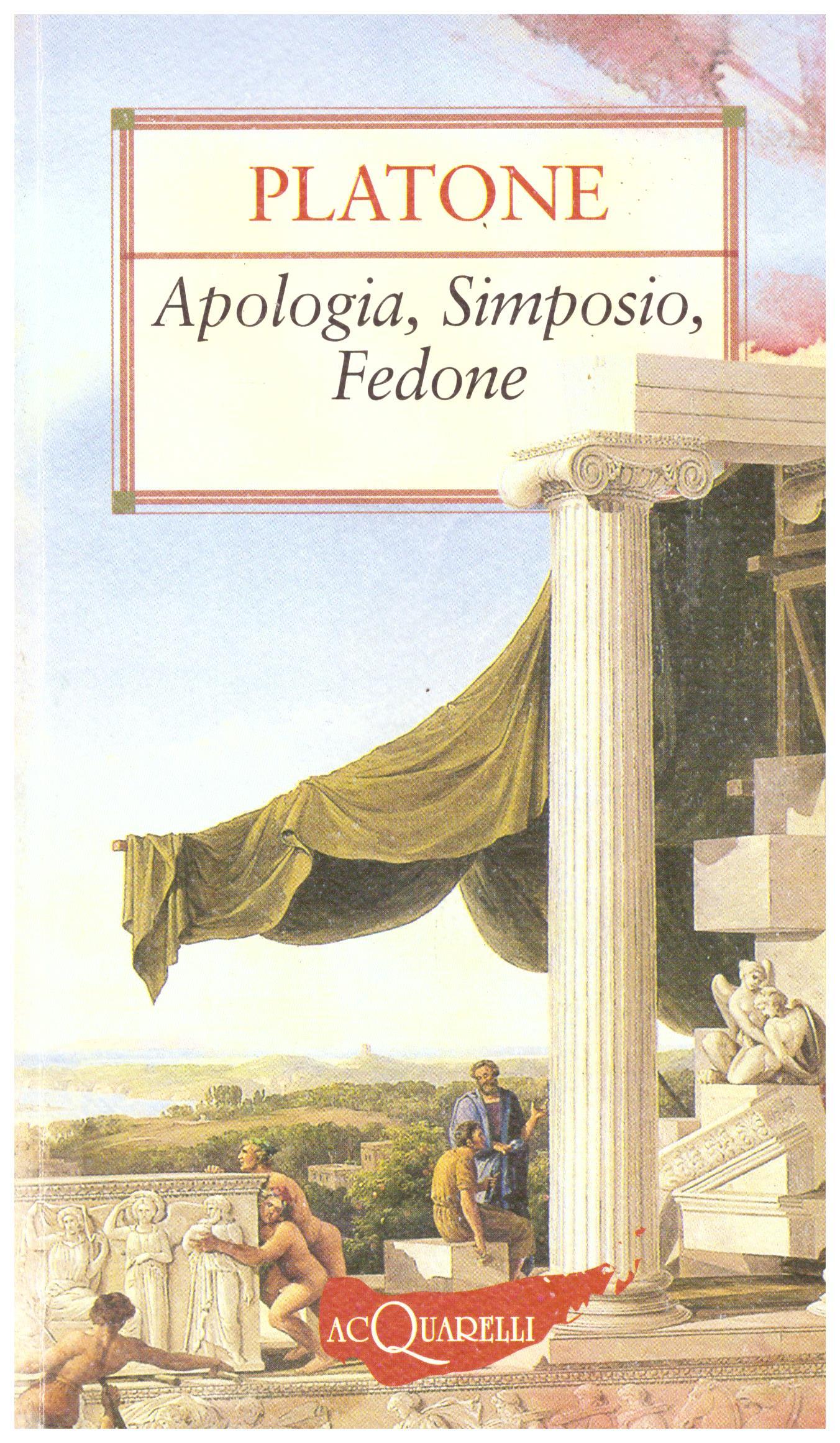 Titolo: Apologia, Simposio, Fedone    Autore: Platone    Editore: Demetra acQuarelli