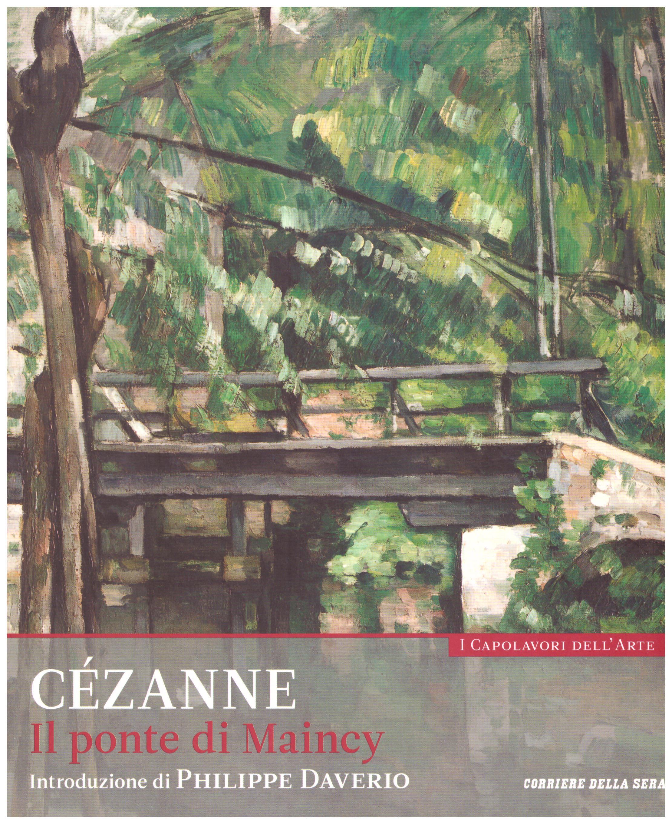 Titolo: I capolavori dell'arte, Cezanne n.27  Autore : AA.VV.   Editore: education,it/corriere della sera, 2015